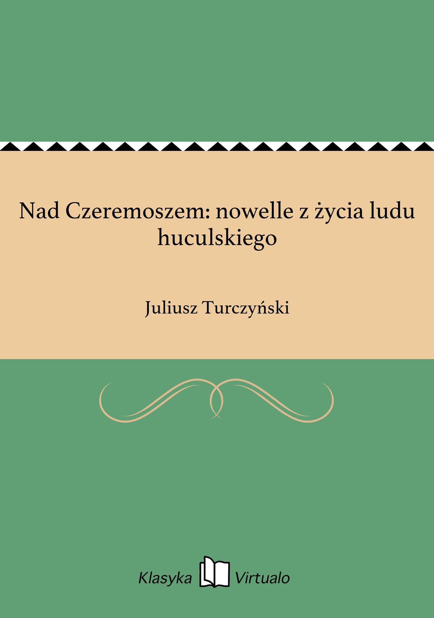 Nad Czeremoszem: nowelle z życia ludu huculskiego - Ebook (Książka EPUB) do pobrania w formacie EPUB
