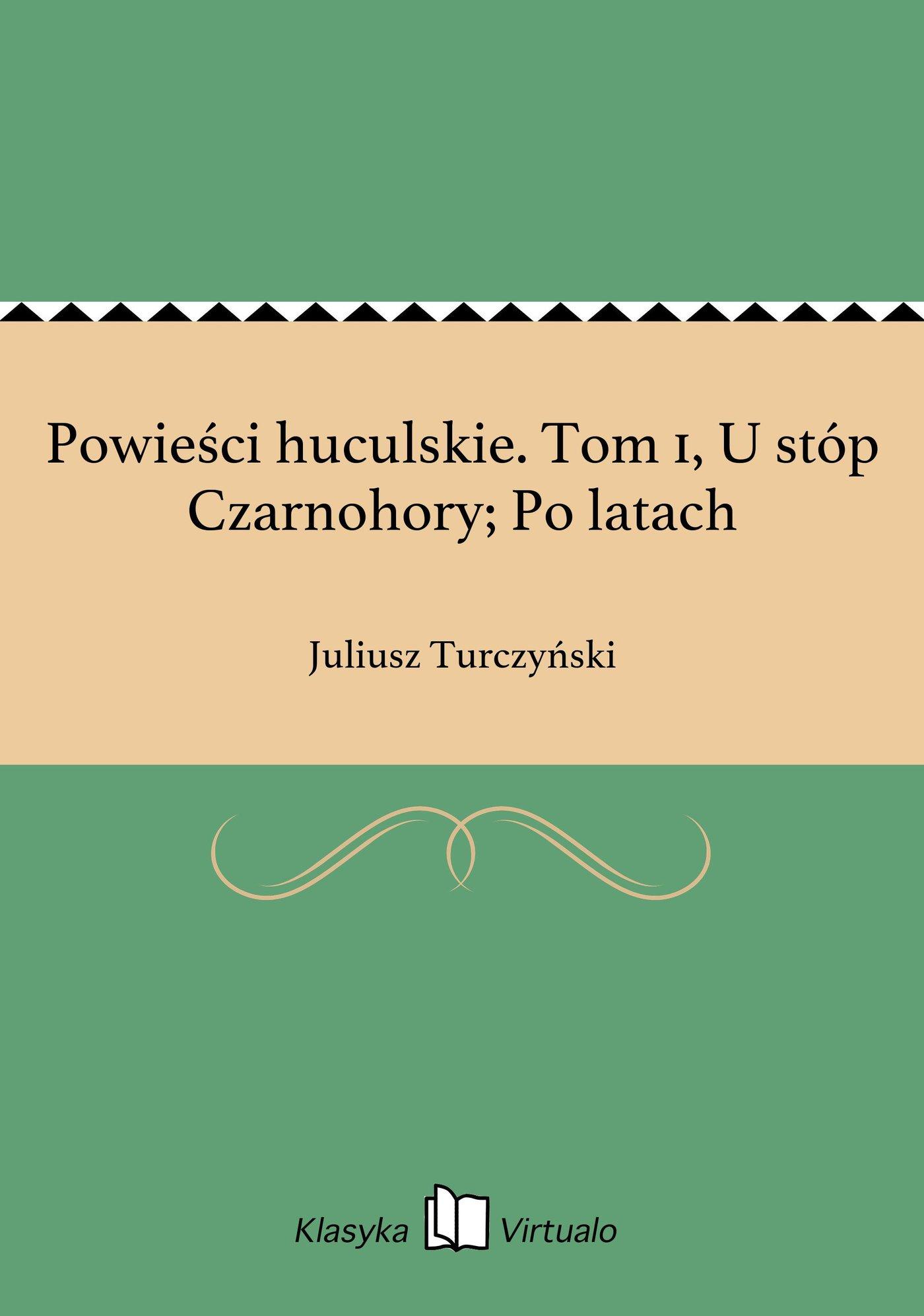 Powieści huculskie. Tom 1, U stóp Czarnohory; Po latach - Ebook (Książka EPUB) do pobrania w formacie EPUB