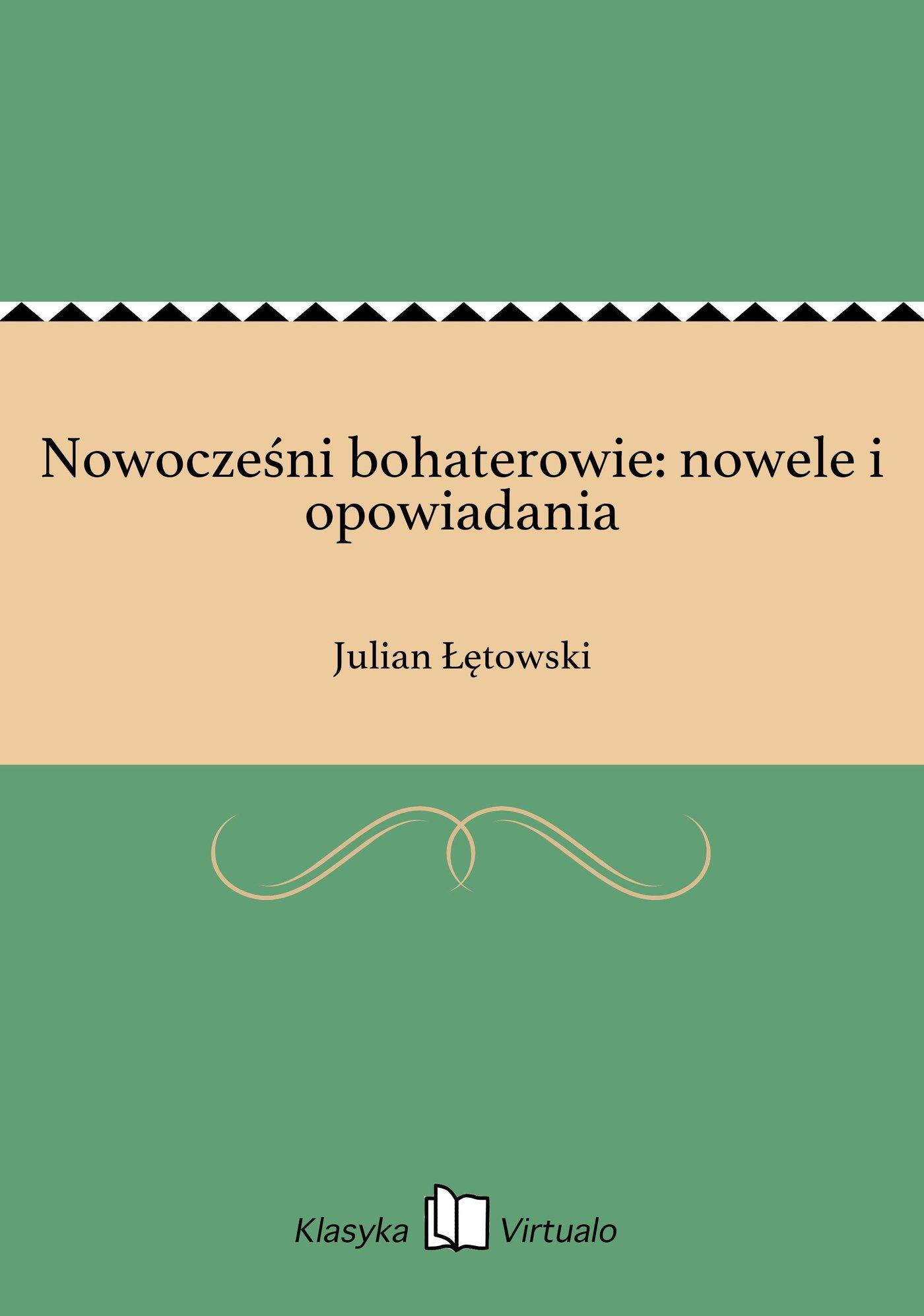 Nowocześni bohaterowie: nowele i opowiadania - Ebook (Książka EPUB) do pobrania w formacie EPUB