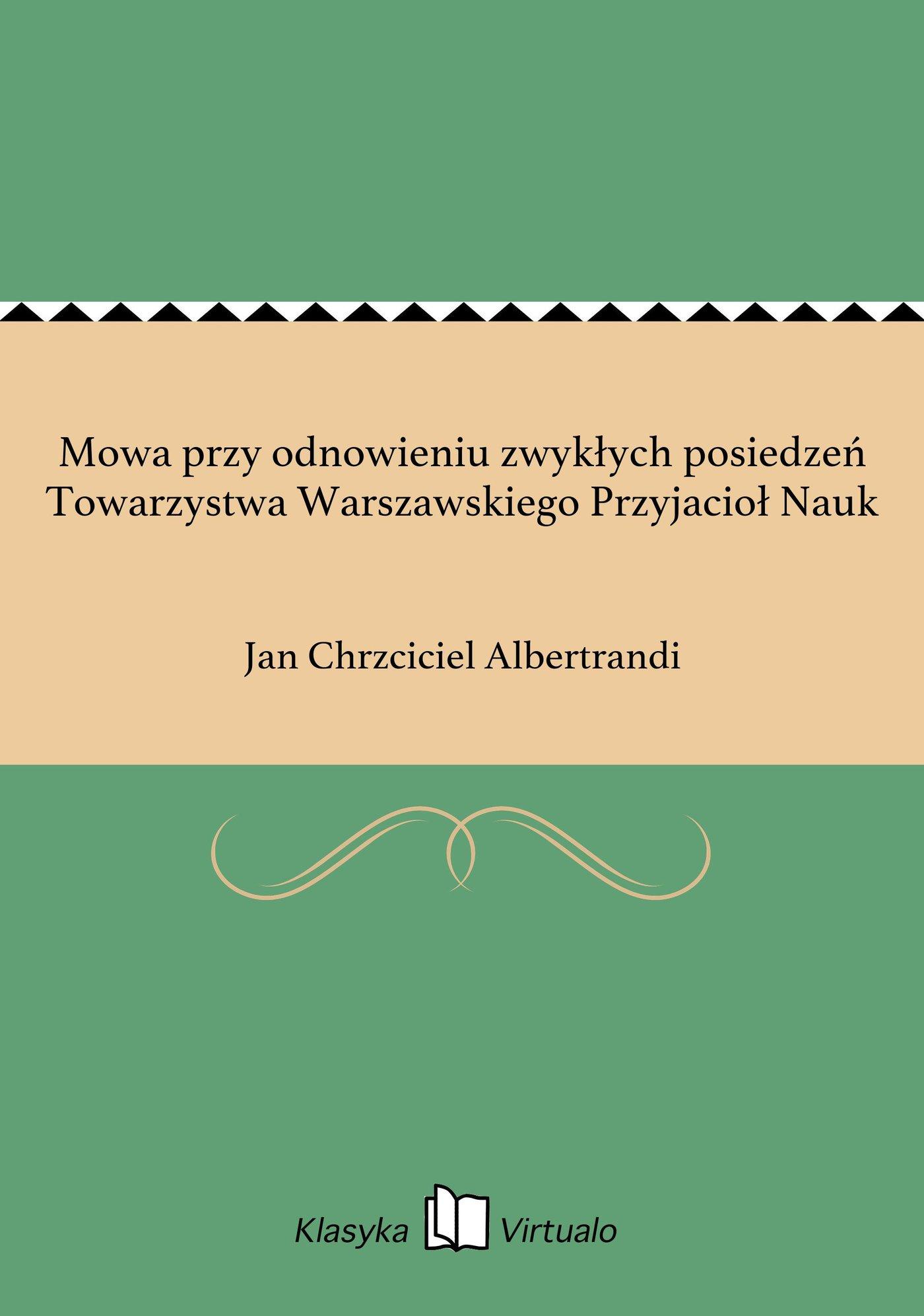 Mowa przy odnowieniu zwykłych posiedzeń Towarzystwa Warszawskiego Przyjacioł Nauk - Ebook (Książka EPUB) do pobrania w formacie EPUB