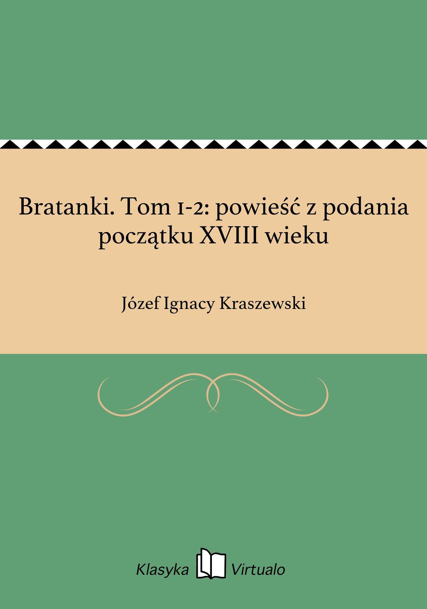 Bratanki. Tom 1-2: powieść z podania początku XVIII wieku - Ebook (Książka EPUB) do pobrania w formacie EPUB
