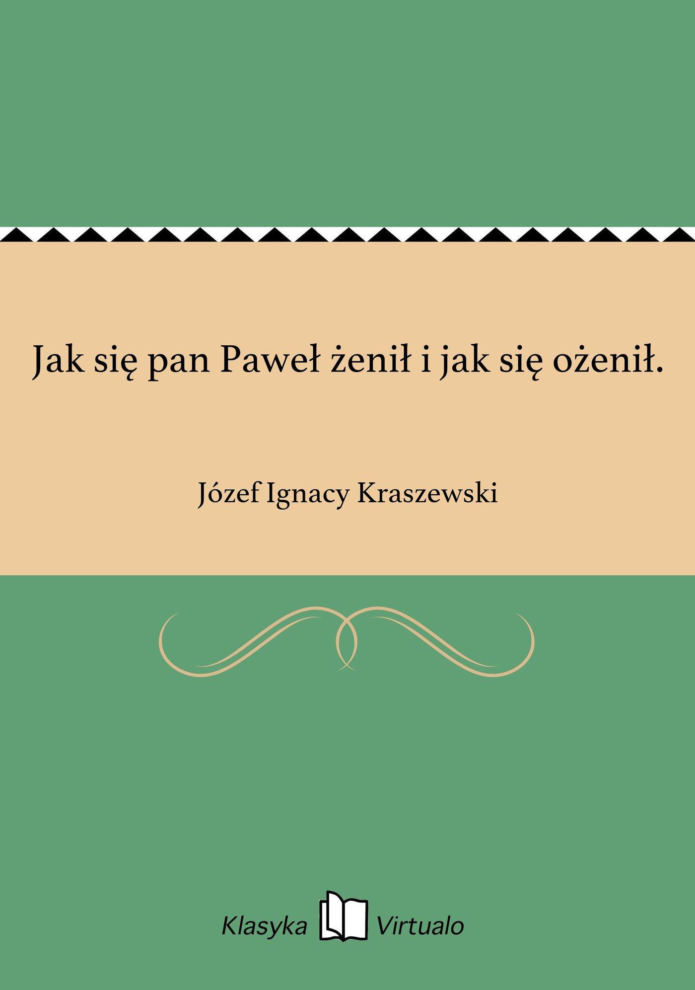 Jak się pan Paweł żenił i jak się ożenił. - Ebook (Książka EPUB) do pobrania w formacie EPUB