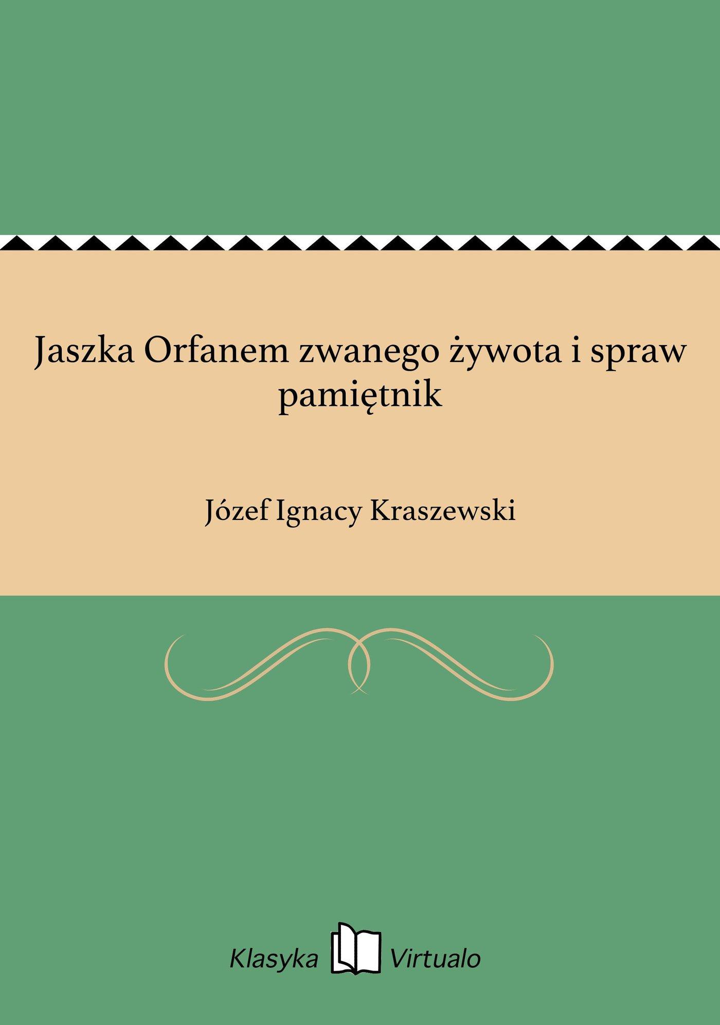 Jaszka Orfanem zwanego żywota i spraw pamiętnik - Ebook (Książka EPUB) do pobrania w formacie EPUB