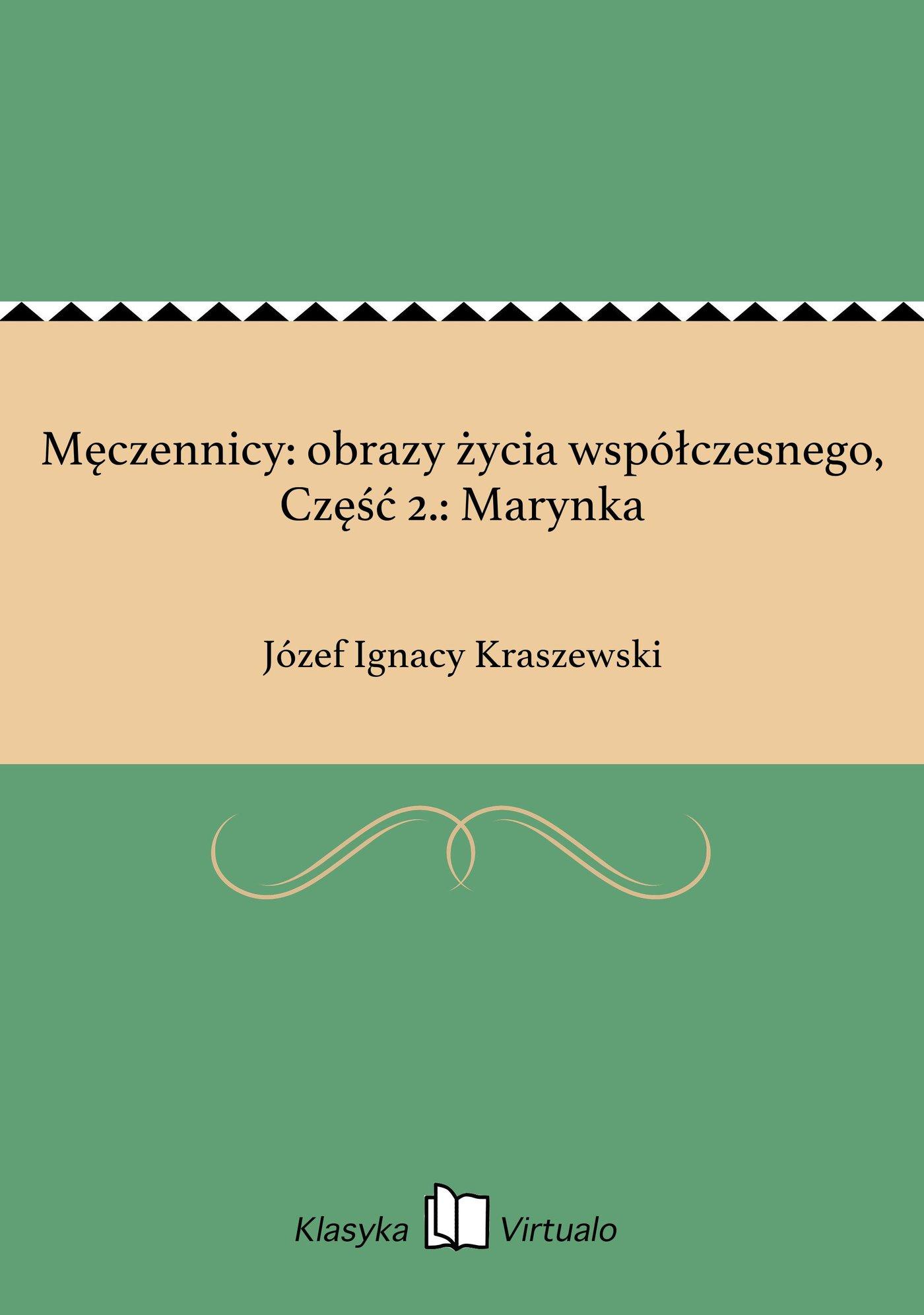 Męczennicy: obrazy życia współczesnego, Część 2.: Marynka - Ebook (Książka EPUB) do pobrania w formacie EPUB