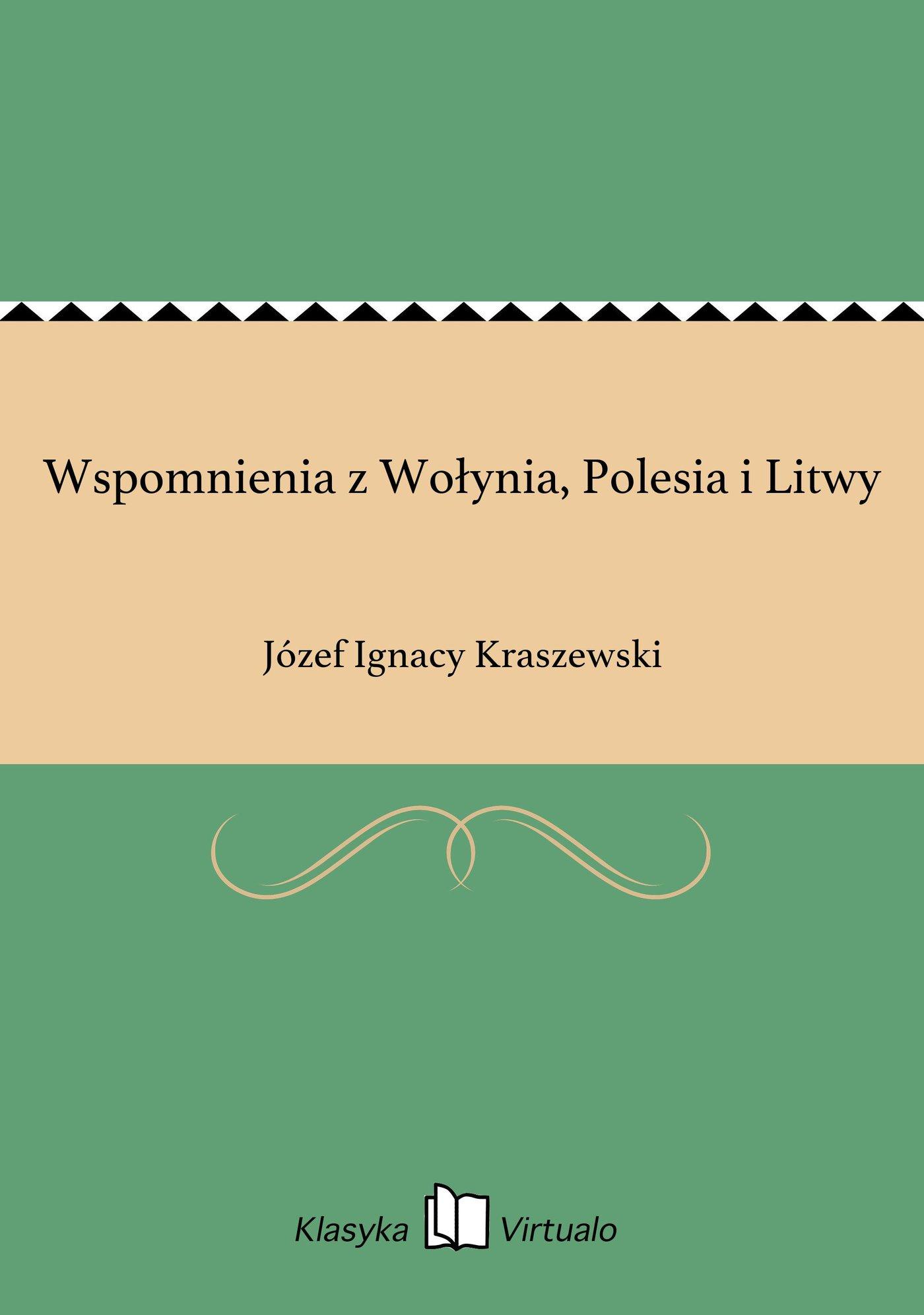 Wspomnienia z Wołynia, Polesia i Litwy - Ebook (Książka EPUB) do pobrania w formacie EPUB