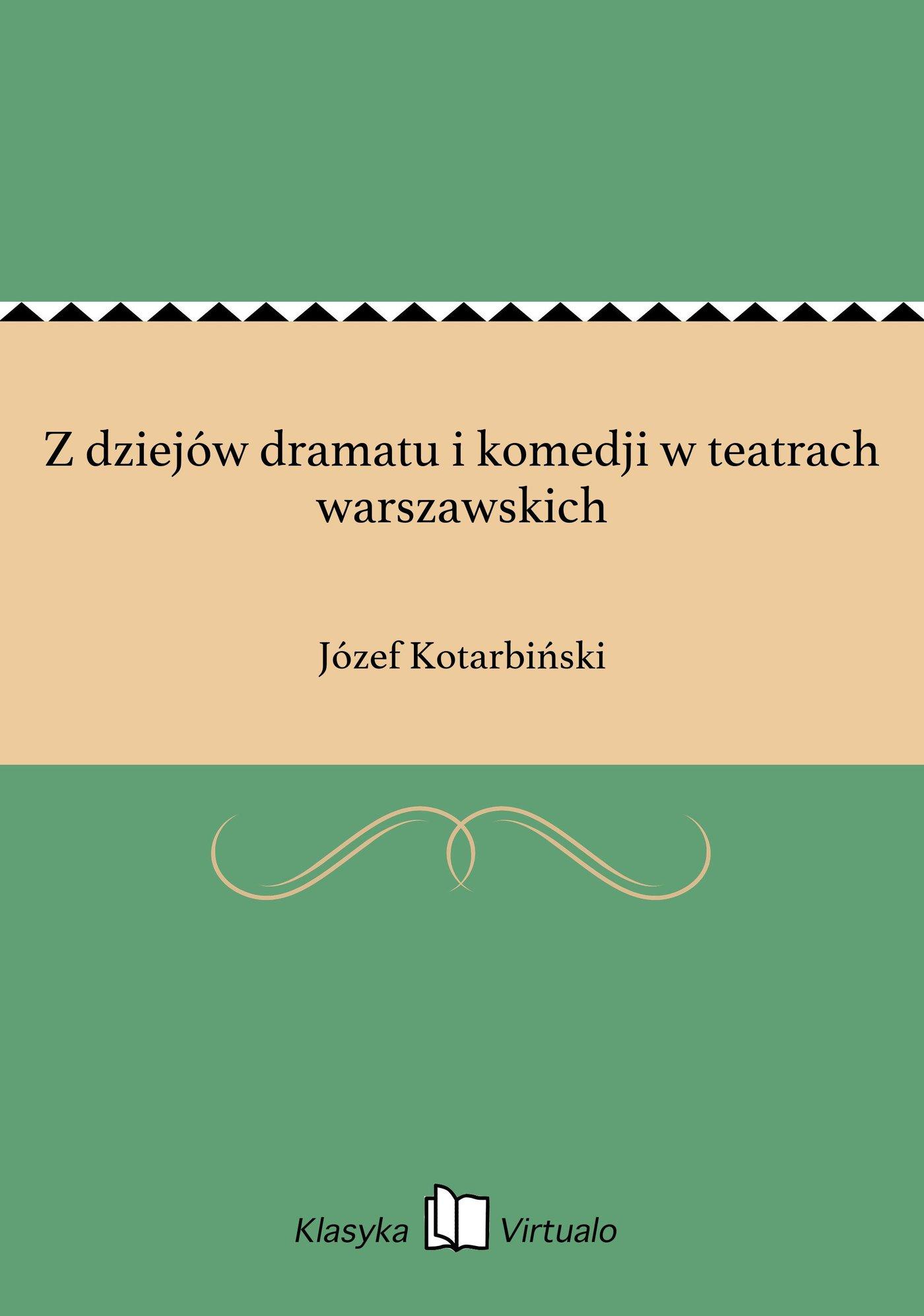 Z dziejów dramatu i komedji w teatrach warszawskich - Ebook (Książka EPUB) do pobrania w formacie EPUB