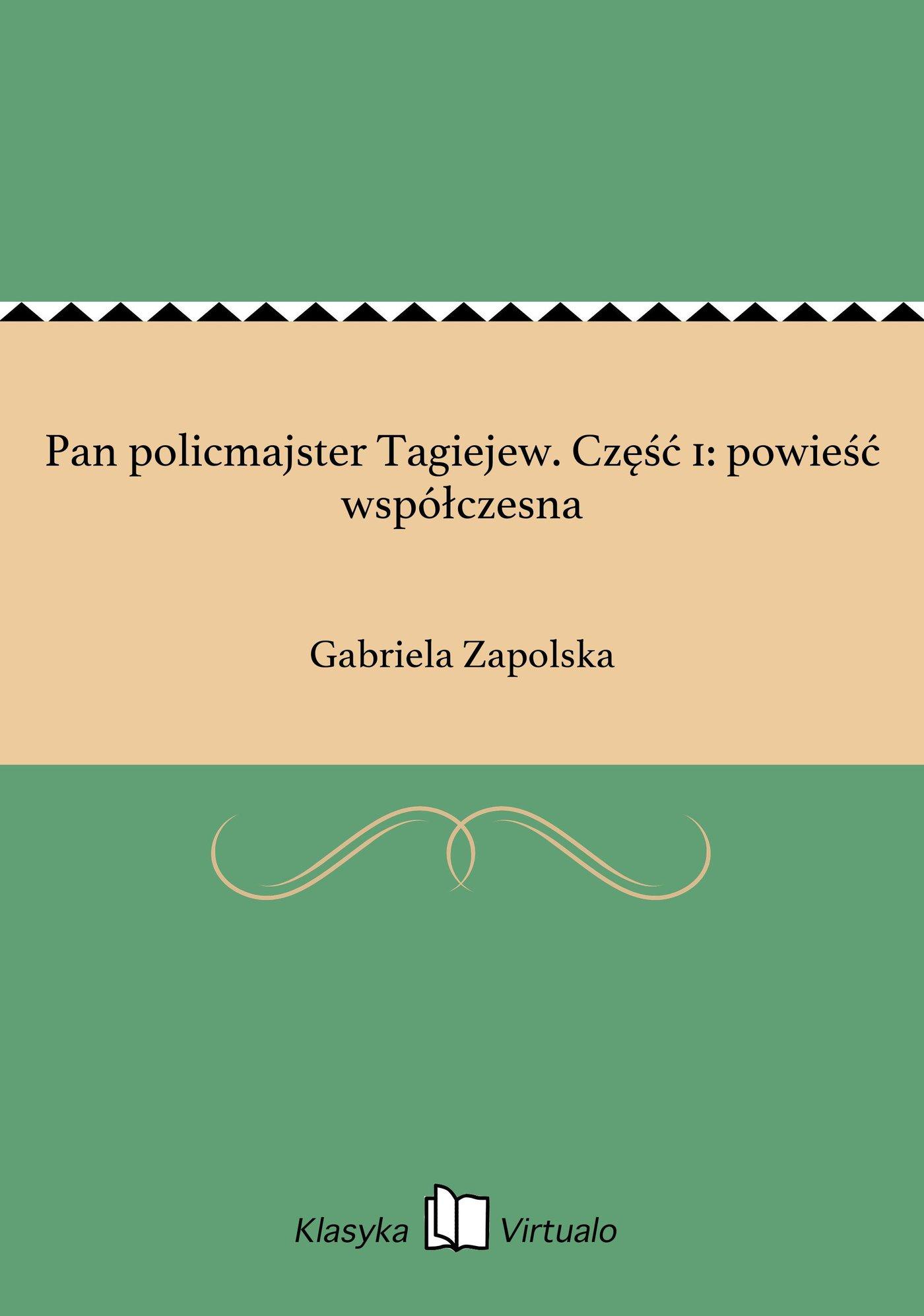 Pan policmajster Tagiejew. Część 1: powieść współczesna - Ebook (Książka EPUB) do pobrania w formacie EPUB