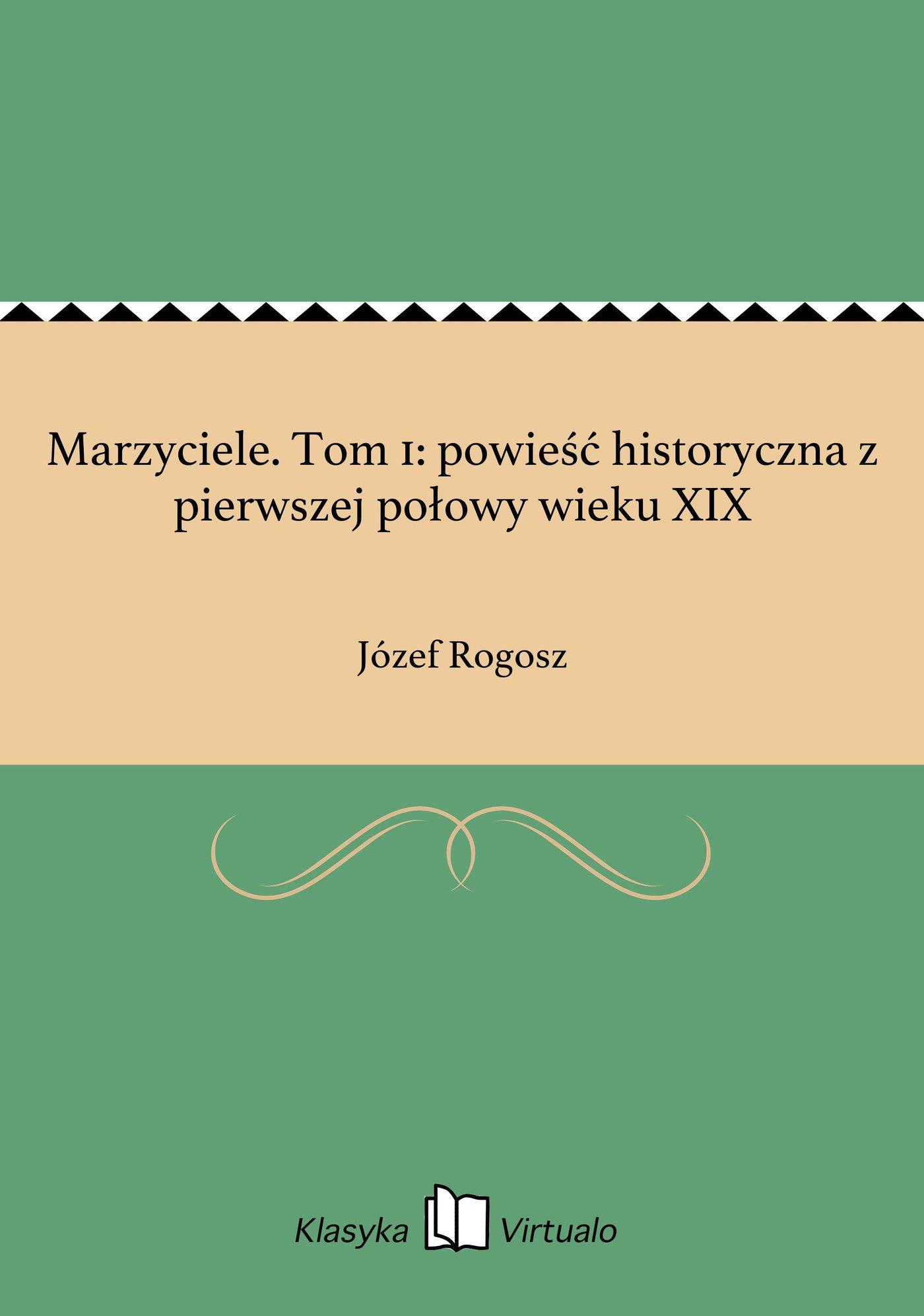 Marzyciele. Tom 1: powieść historyczna z pierwszej połowy wieku XIX - Ebook (Książka EPUB) do pobrania w formacie EPUB
