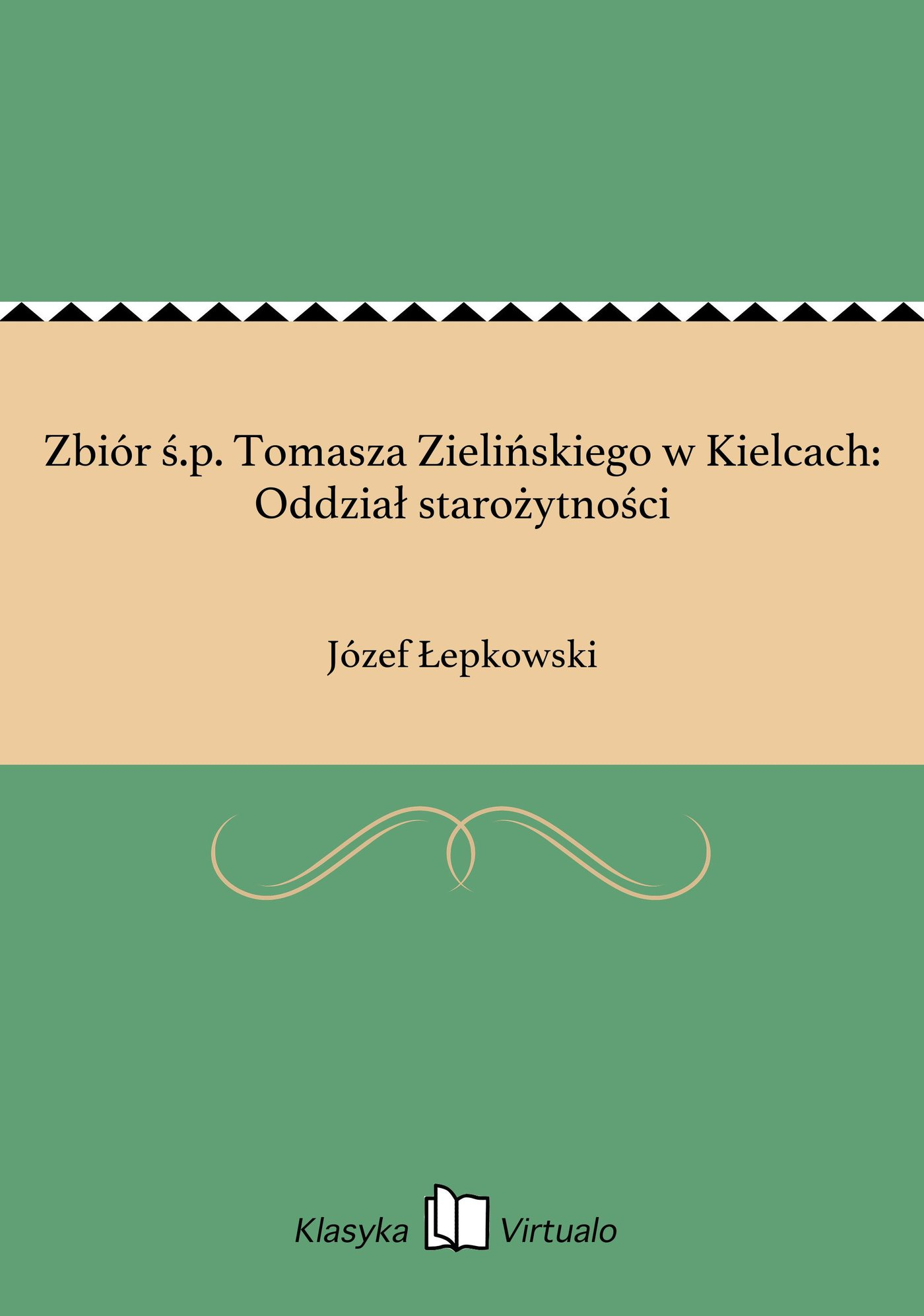 Zbiór ś.p. Tomasza Zielińskiego w Kielcach: Oddział starożytności - Ebook (Książka EPUB) do pobrania w formacie EPUB