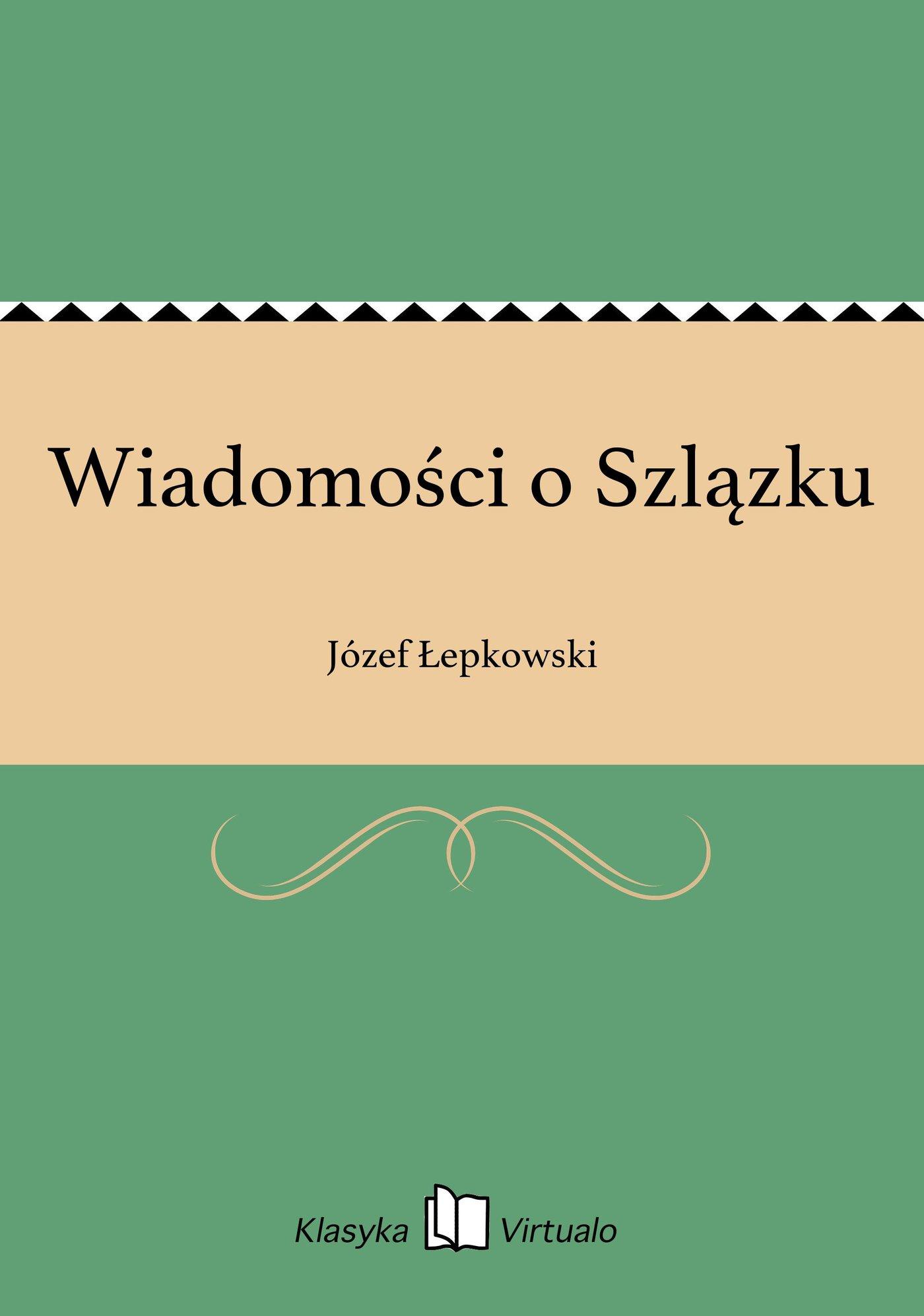Wiadomości o Szlązku - Ebook (Książka EPUB) do pobrania w formacie EPUB