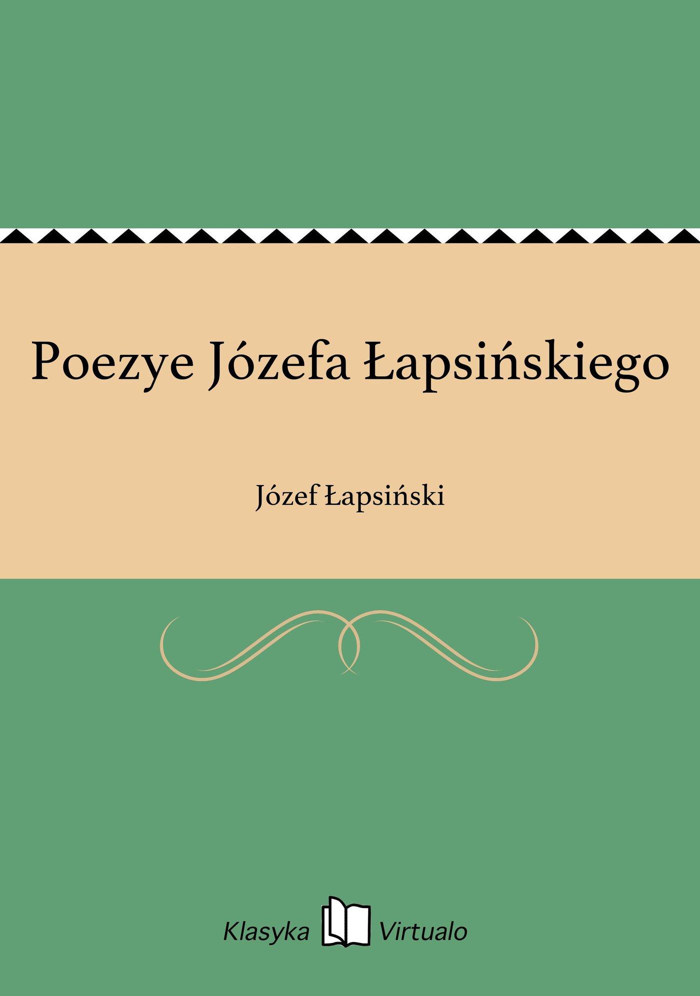 Poezye Józefa Łapsińskiego - Ebook (Książka EPUB) do pobrania w formacie EPUB