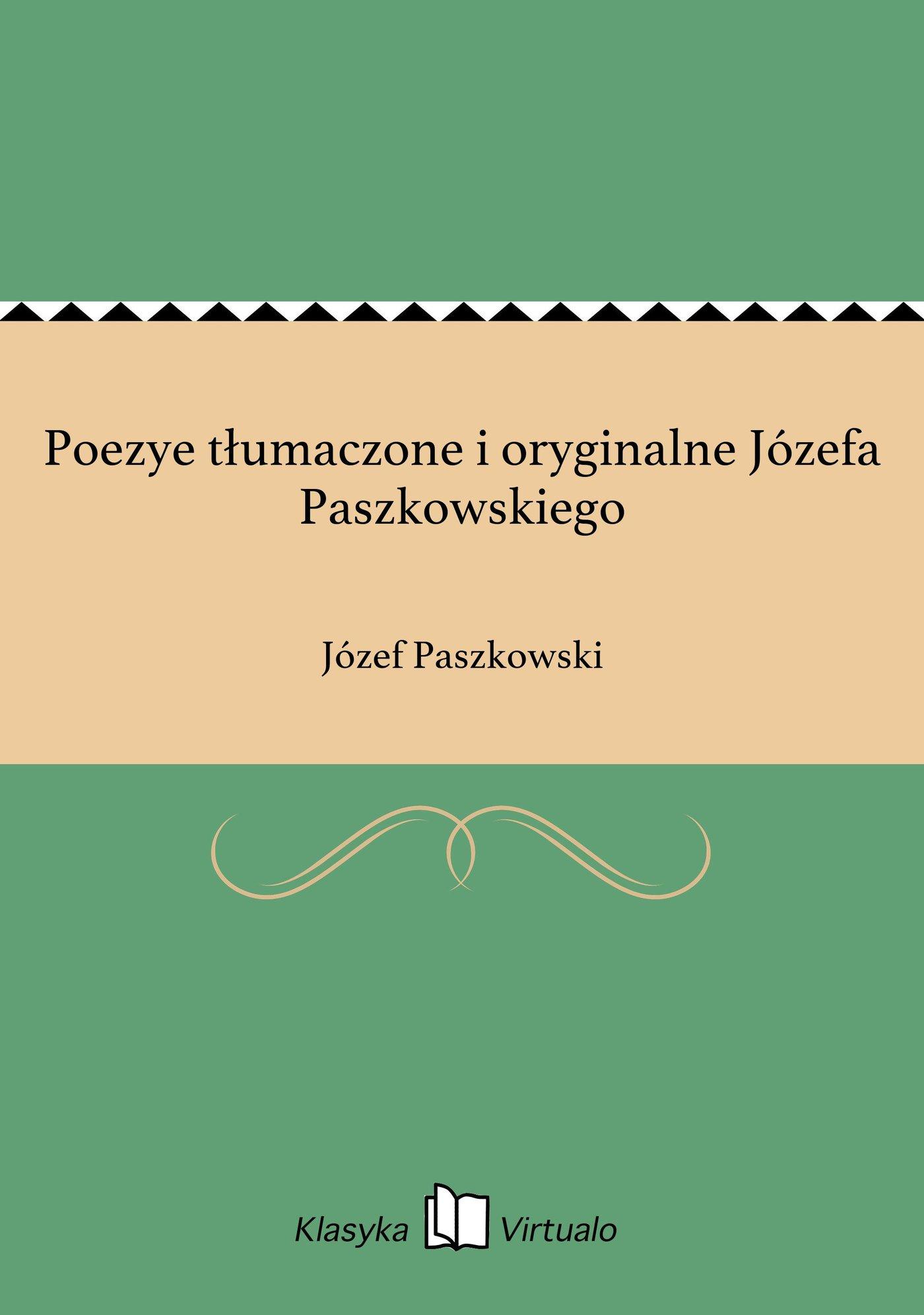 Poezye tłumaczone i oryginalne Józefa Paszkowskiego - Ebook (Książka EPUB) do pobrania w formacie EPUB