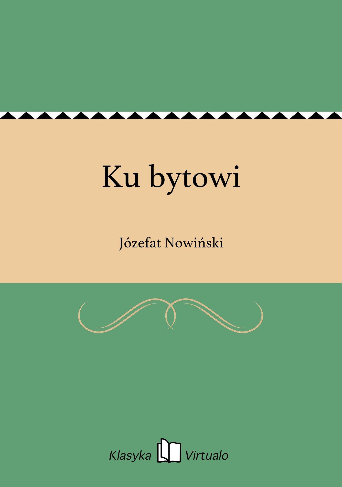Ku bytowi - Ebook (Książka EPUB) do pobrania w formacie EPUB