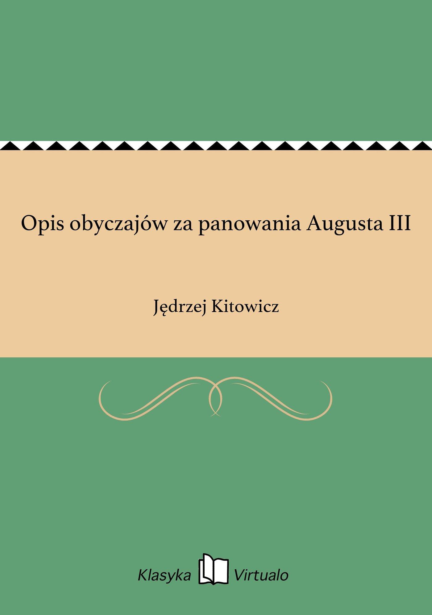 Opis obyczajów za panowania Augusta III - Ebook (Książka EPUB) do pobrania w formacie EPUB