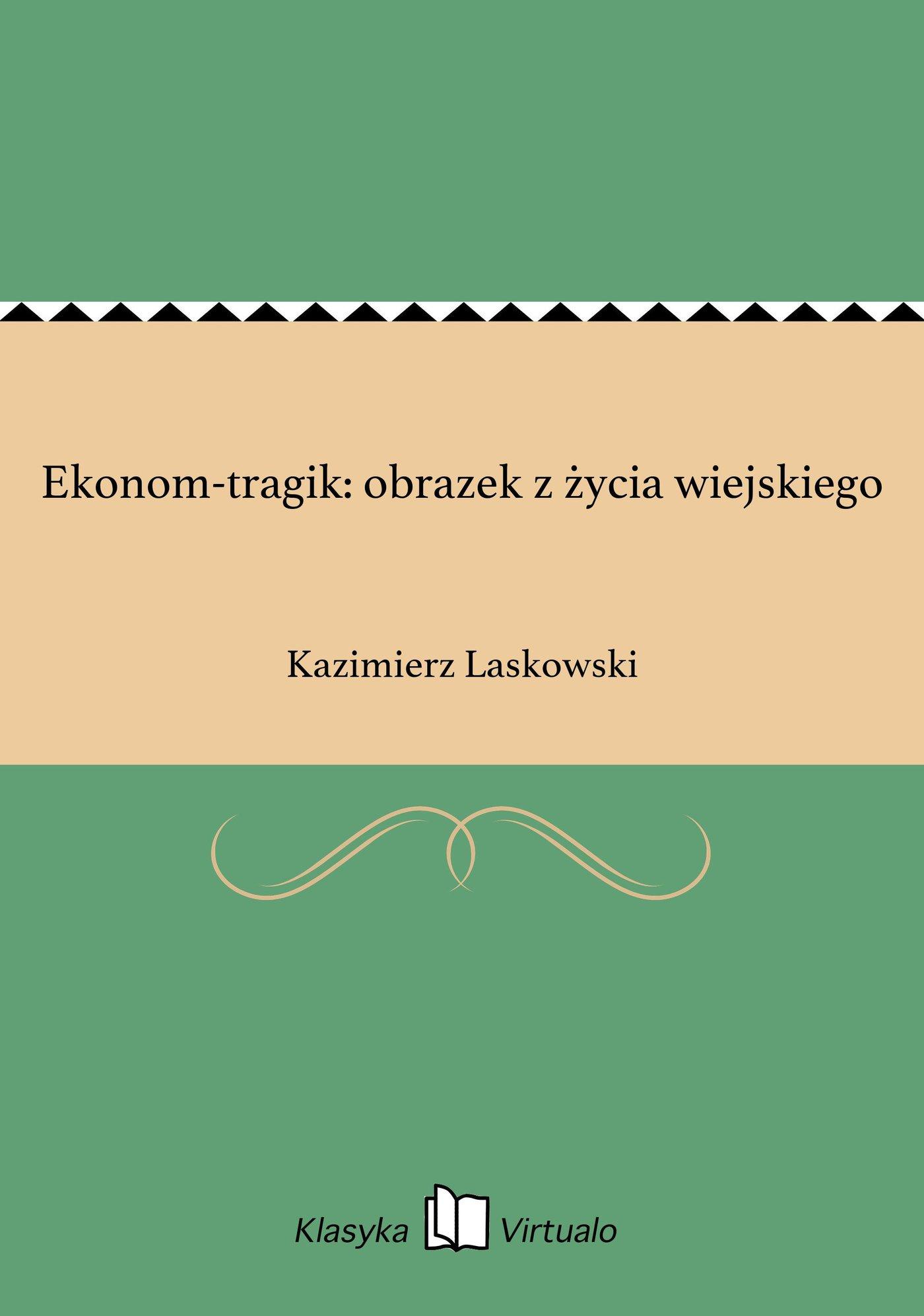 Ekonom-tragik: obrazek z życia wiejskiego - Ebook (Książka EPUB) do pobrania w formacie EPUB