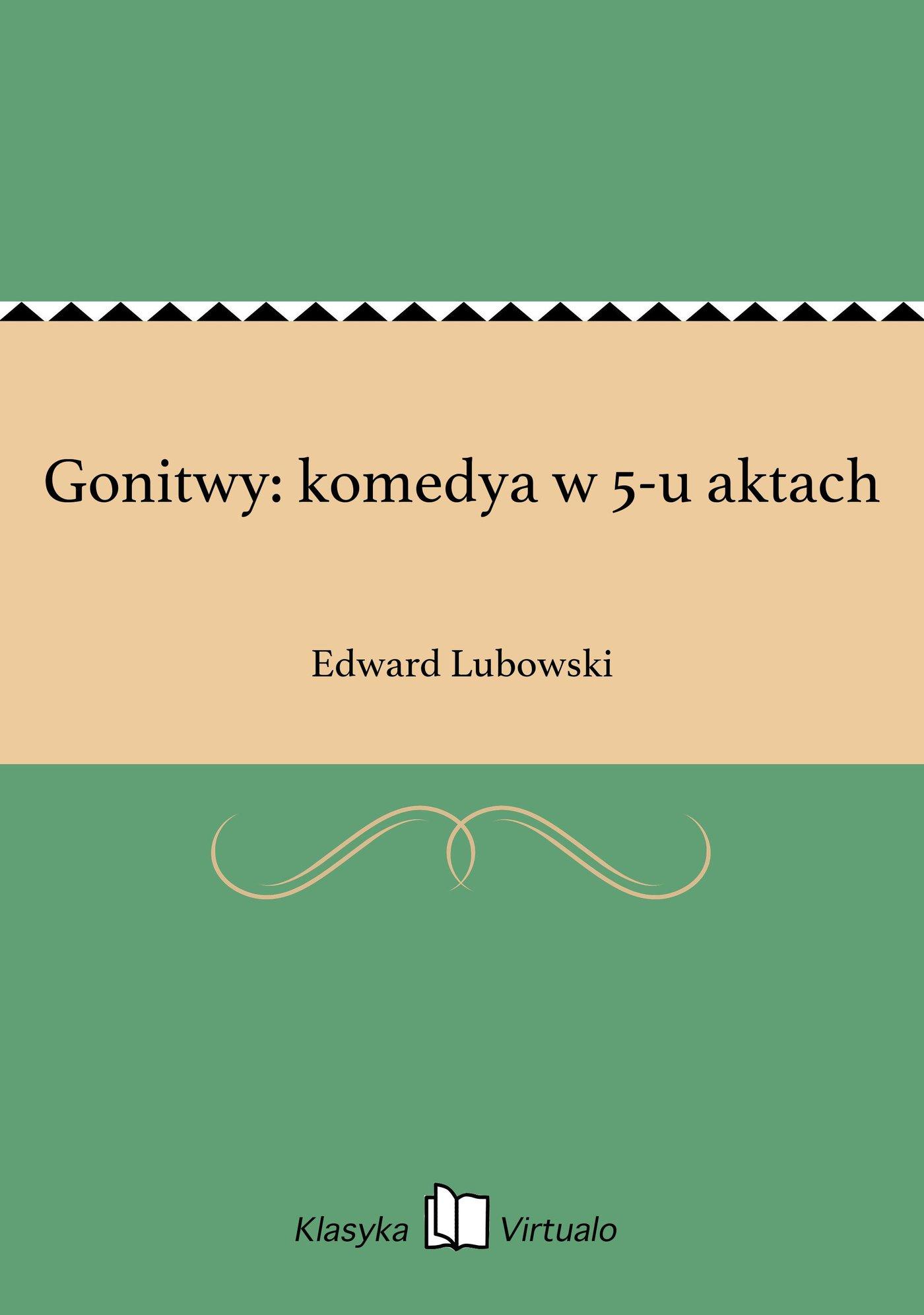 Gonitwy: komedya w 5-u aktach - Ebook (Książka EPUB) do pobrania w formacie EPUB