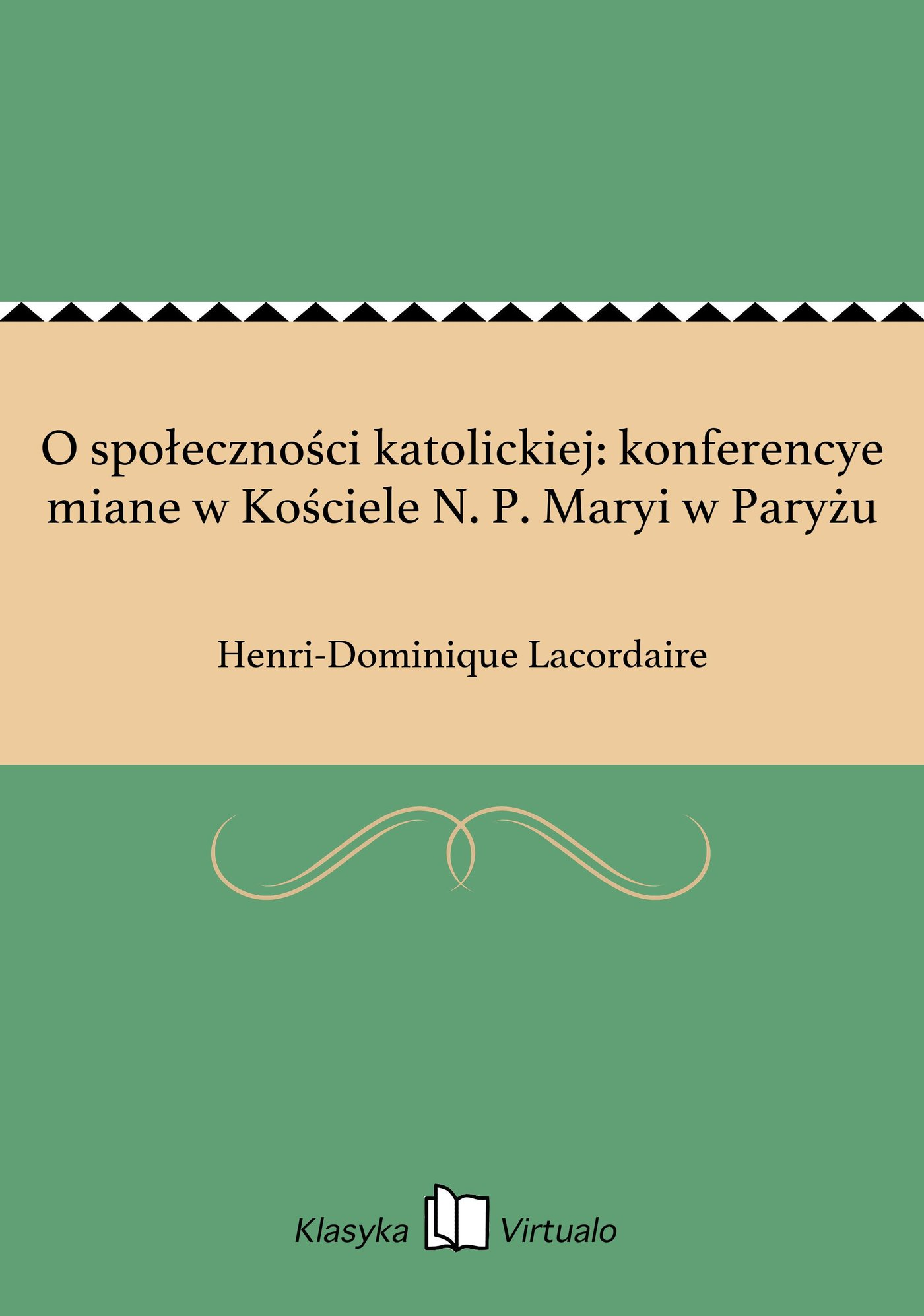 O społeczności katolickiej: konferencye miane w Kościele N. P. Maryi w Paryżu - Ebook (Książka EPUB) do pobrania w formacie EPUB