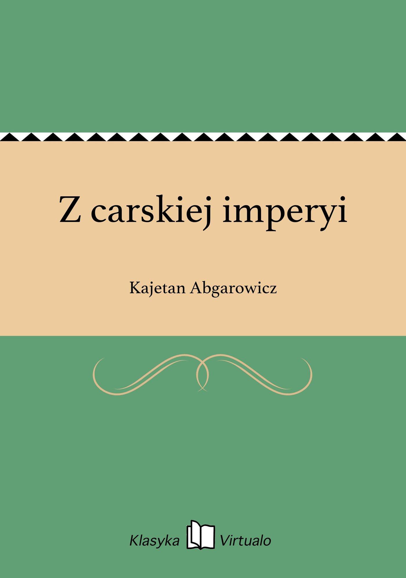 Z carskiej imperyi - Ebook (Książka EPUB) do pobrania w formacie EPUB