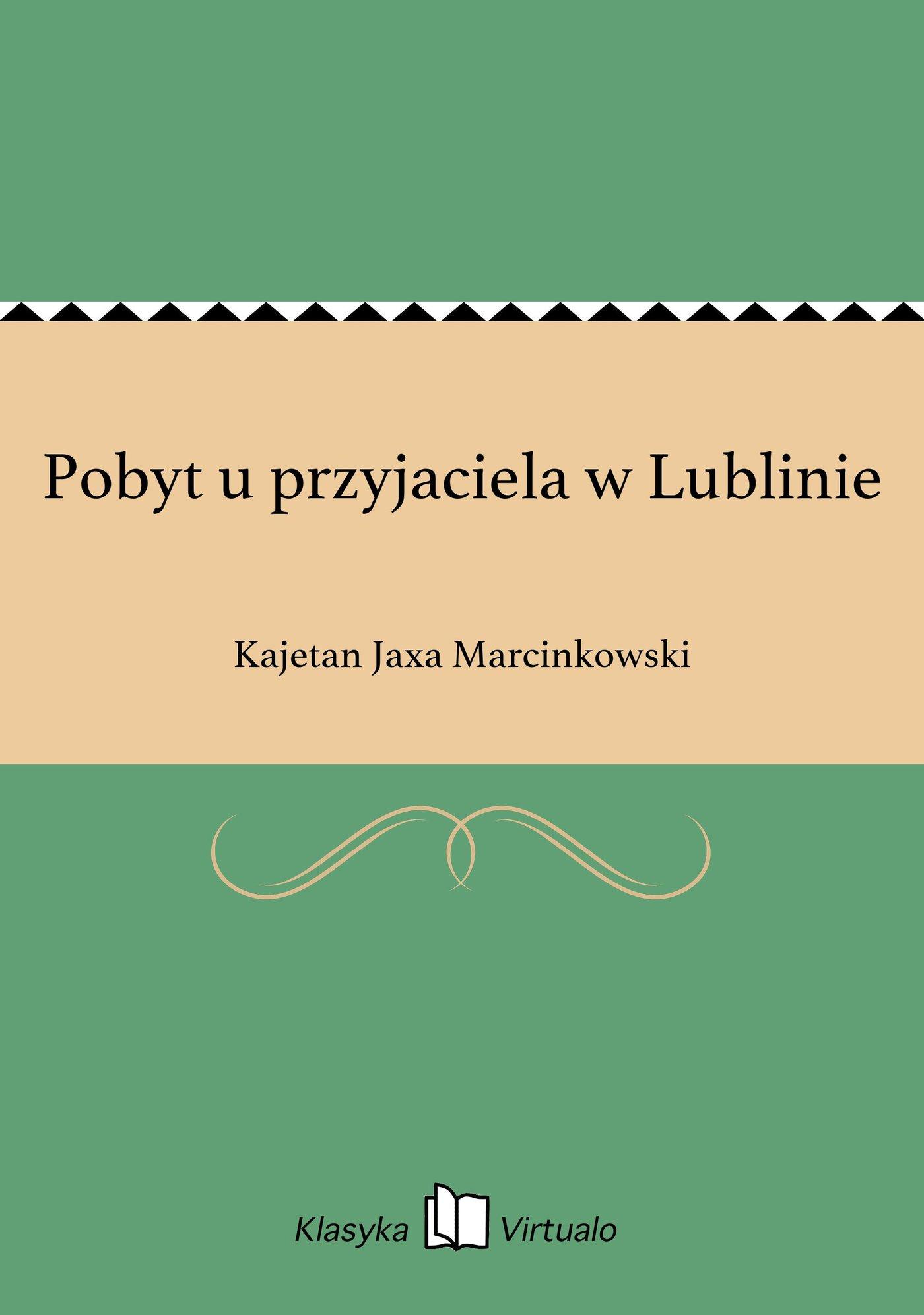 Pobyt u przyjaciela w Lublinie - Ebook (Książka EPUB) do pobrania w formacie EPUB