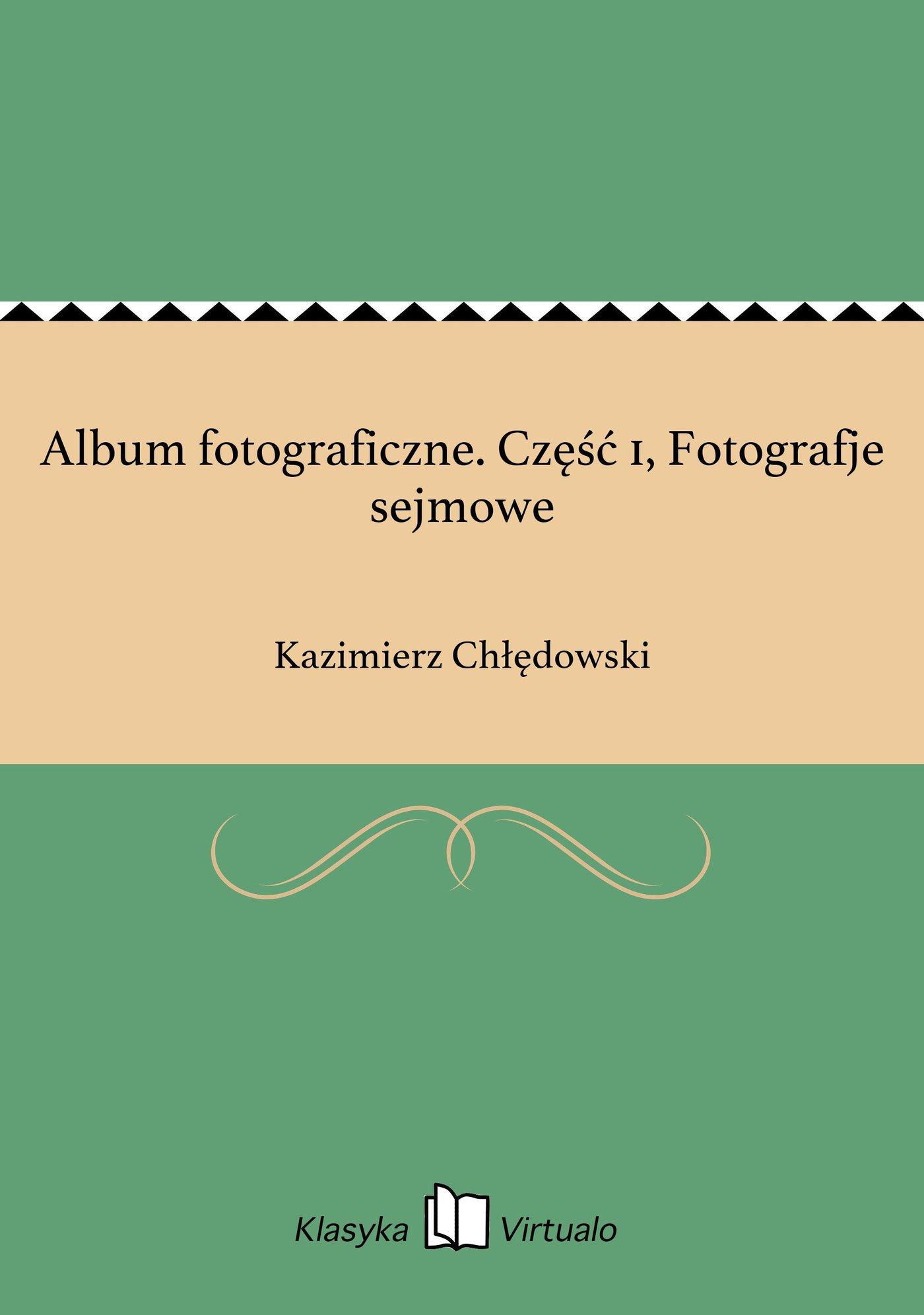 Album fotograficzne. Część 1, Fotografje sejmowe - Ebook (Książka EPUB) do pobrania w formacie EPUB