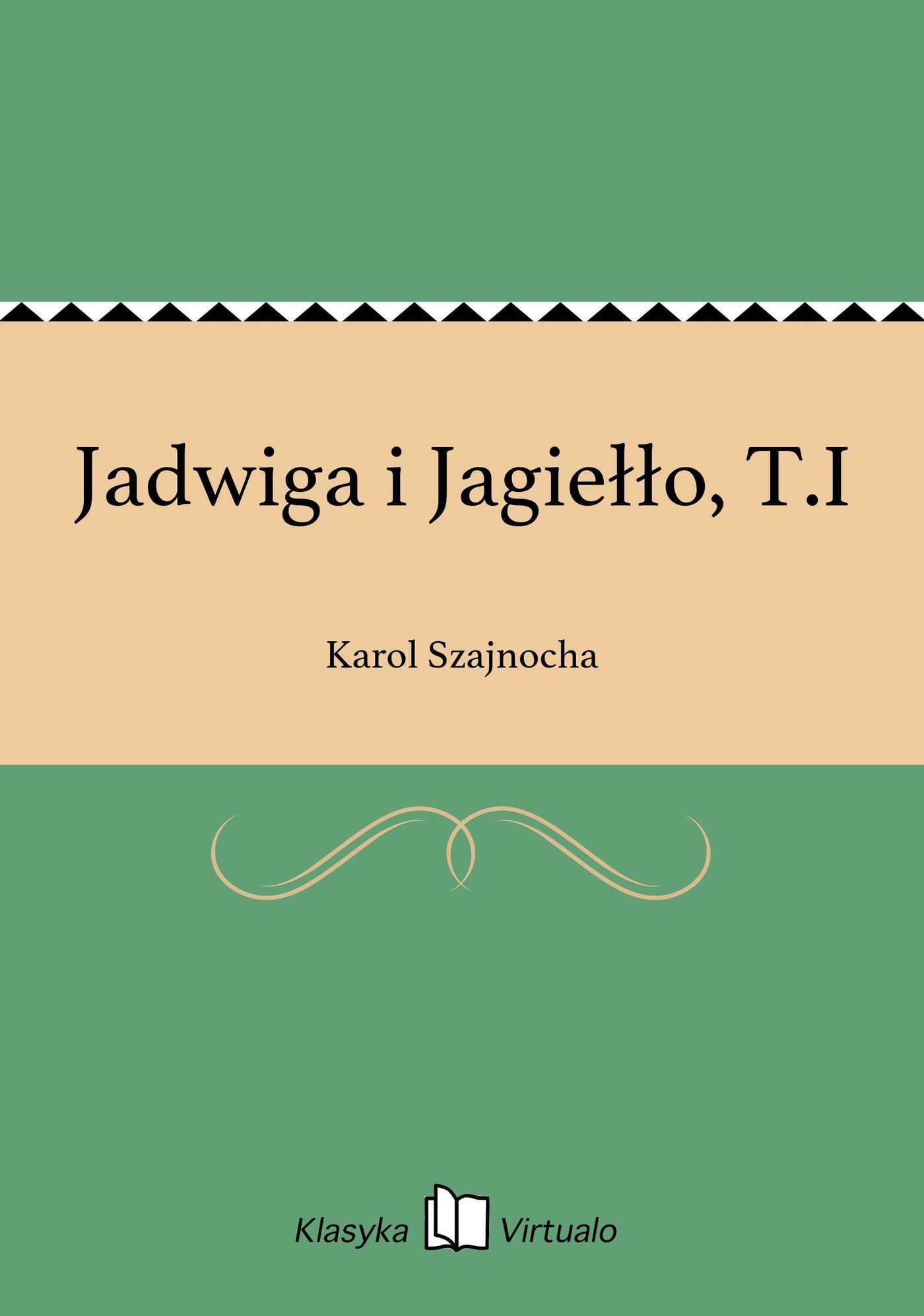Jadwiga i Jagiełło, T.I - Ebook (Książka EPUB) do pobrania w formacie EPUB