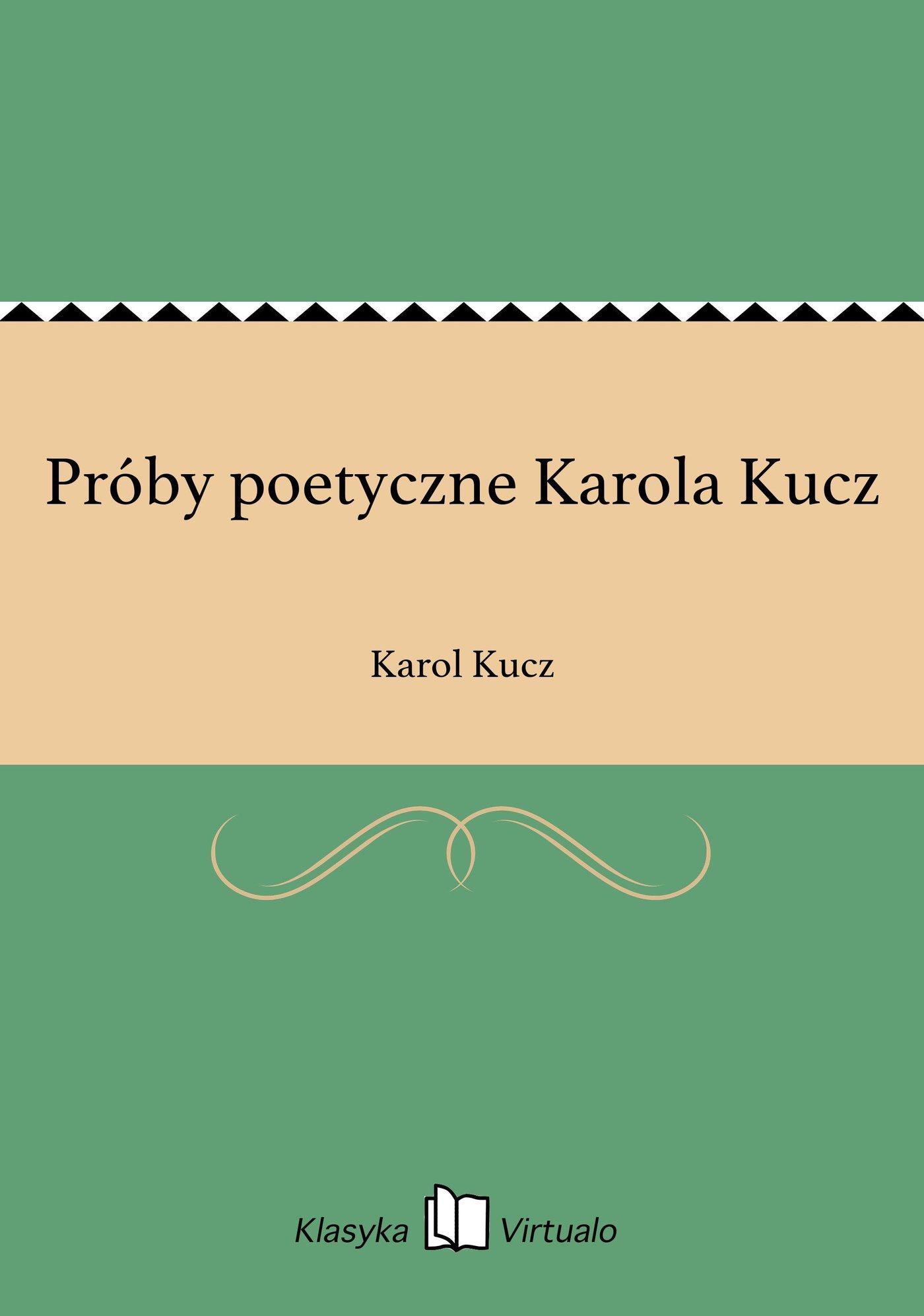 Próby poetyczne Karola Kucz - Ebook (Książka EPUB) do pobrania w formacie EPUB