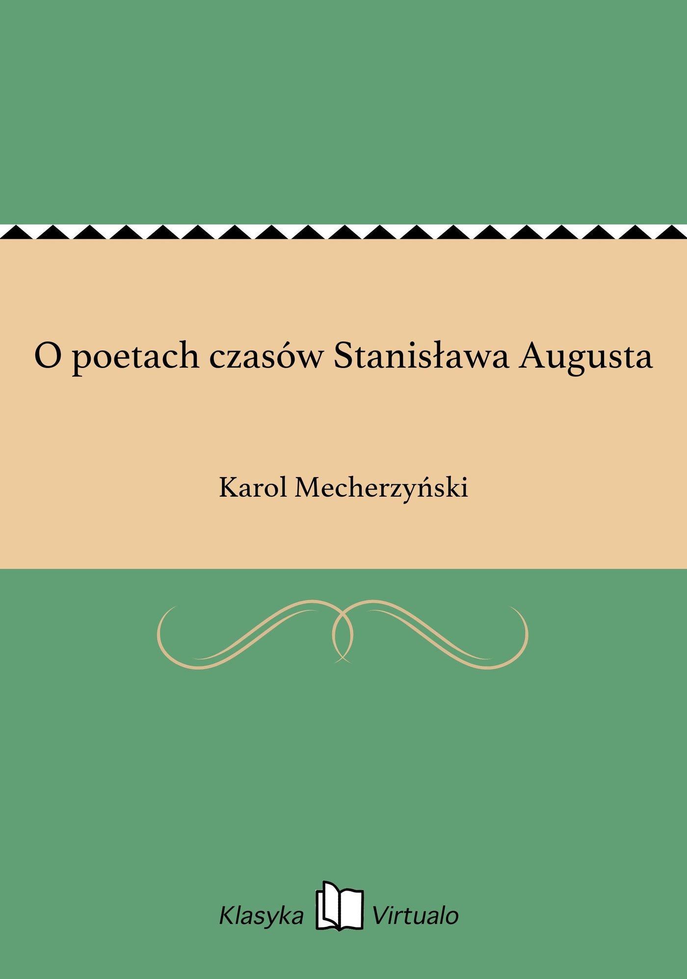 O poetach czasów Stanisława Augusta - Ebook (Książka EPUB) do pobrania w formacie EPUB