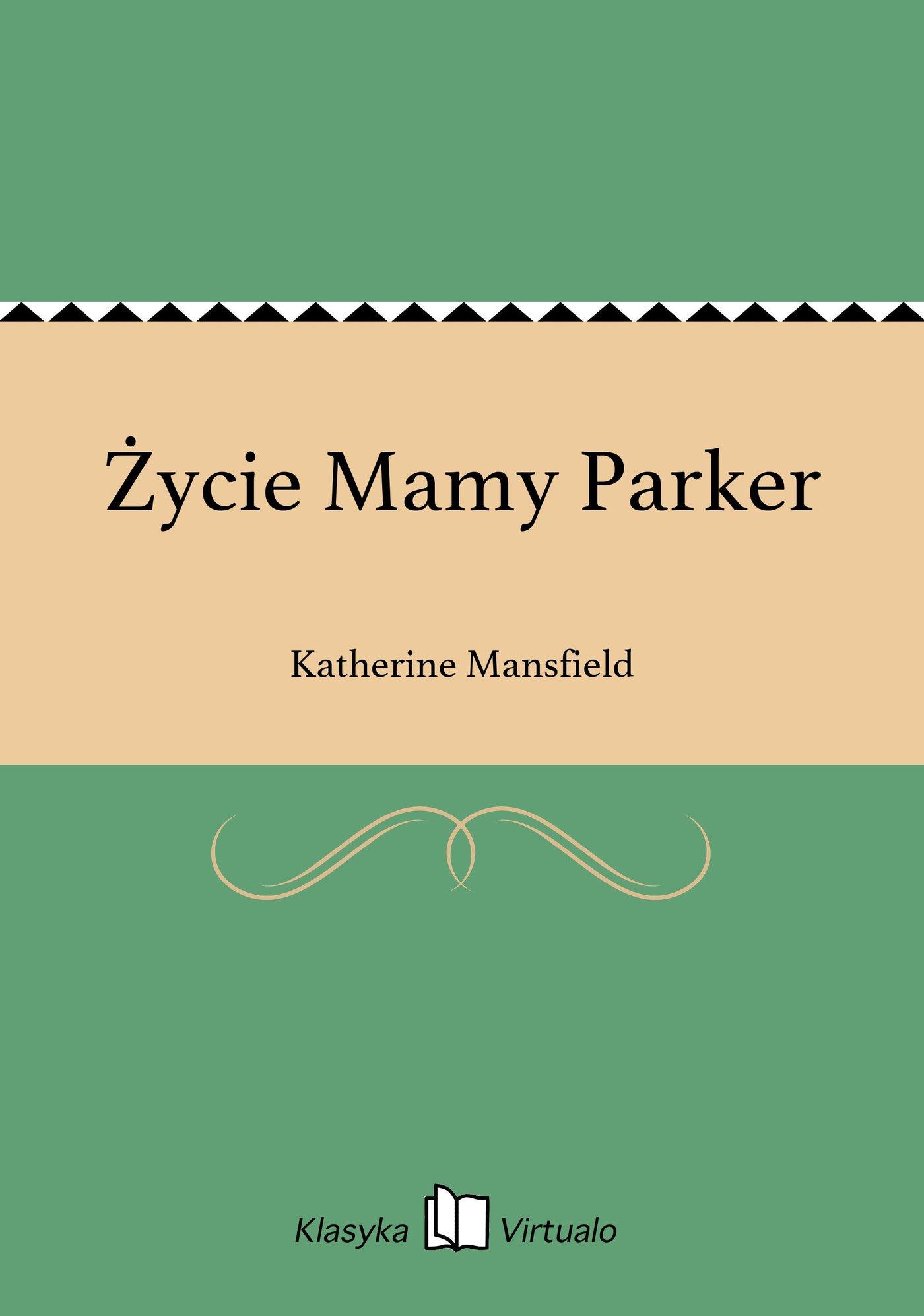 Życie Mamy Parker - Ebook (Książka EPUB) do pobrania w formacie EPUB