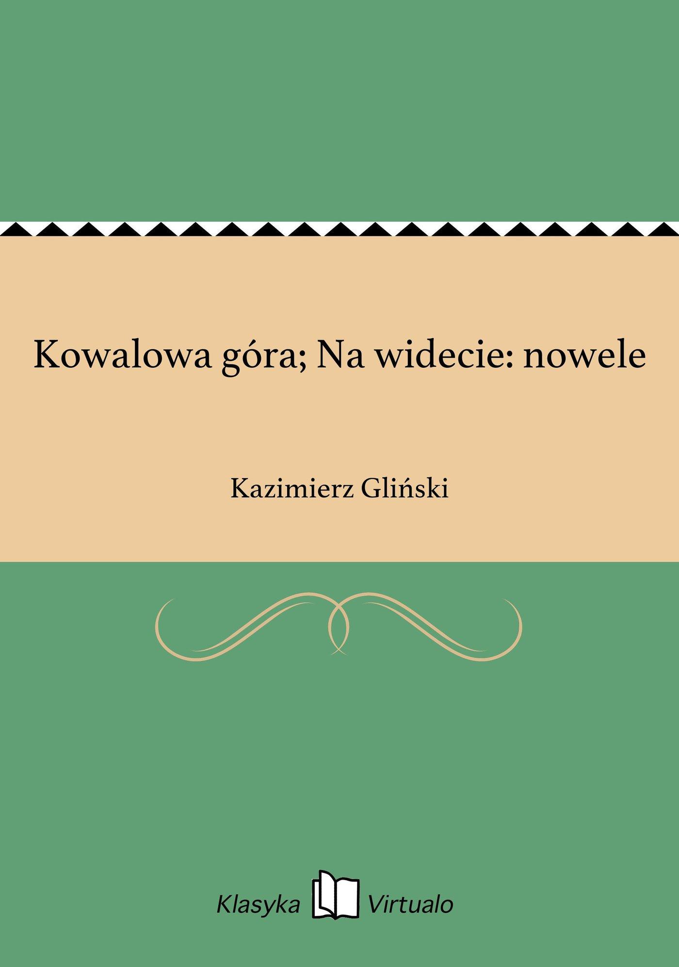 Kowalowa góra; Na widecie: nowele - Ebook (Książka EPUB) do pobrania w formacie EPUB