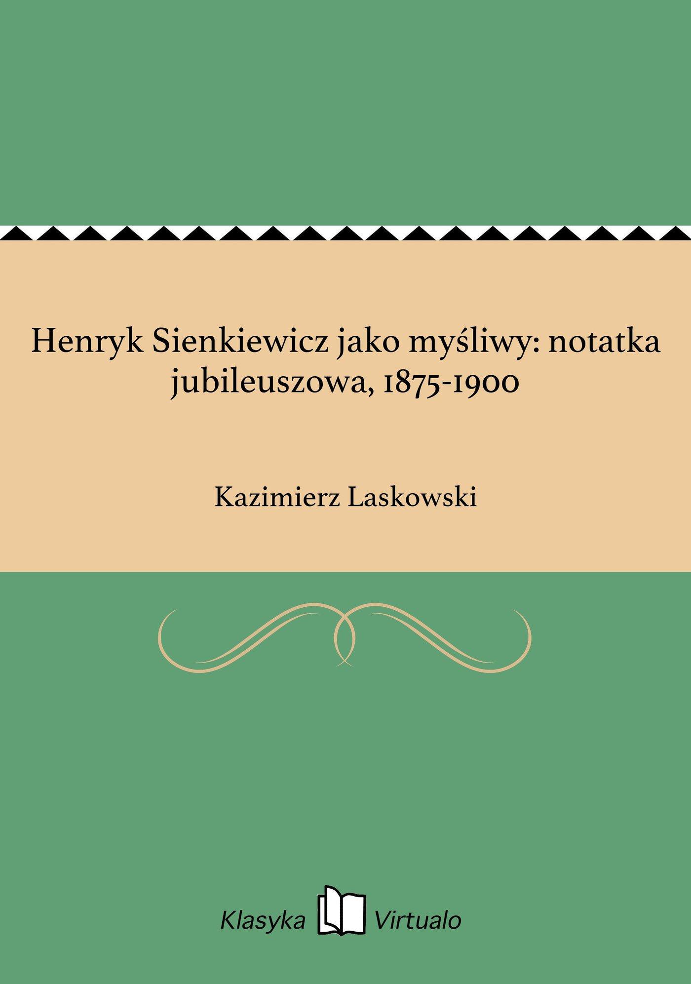 Henryk Sienkiewicz jako myśliwy: notatka jubileuszowa, 1875-1900 - Ebook (Książka EPUB) do pobrania w formacie EPUB