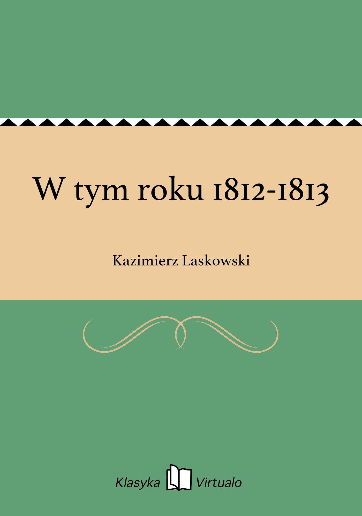 W tym roku 1812-1813 - Ebook (Książka EPUB) do pobrania w formacie EPUB