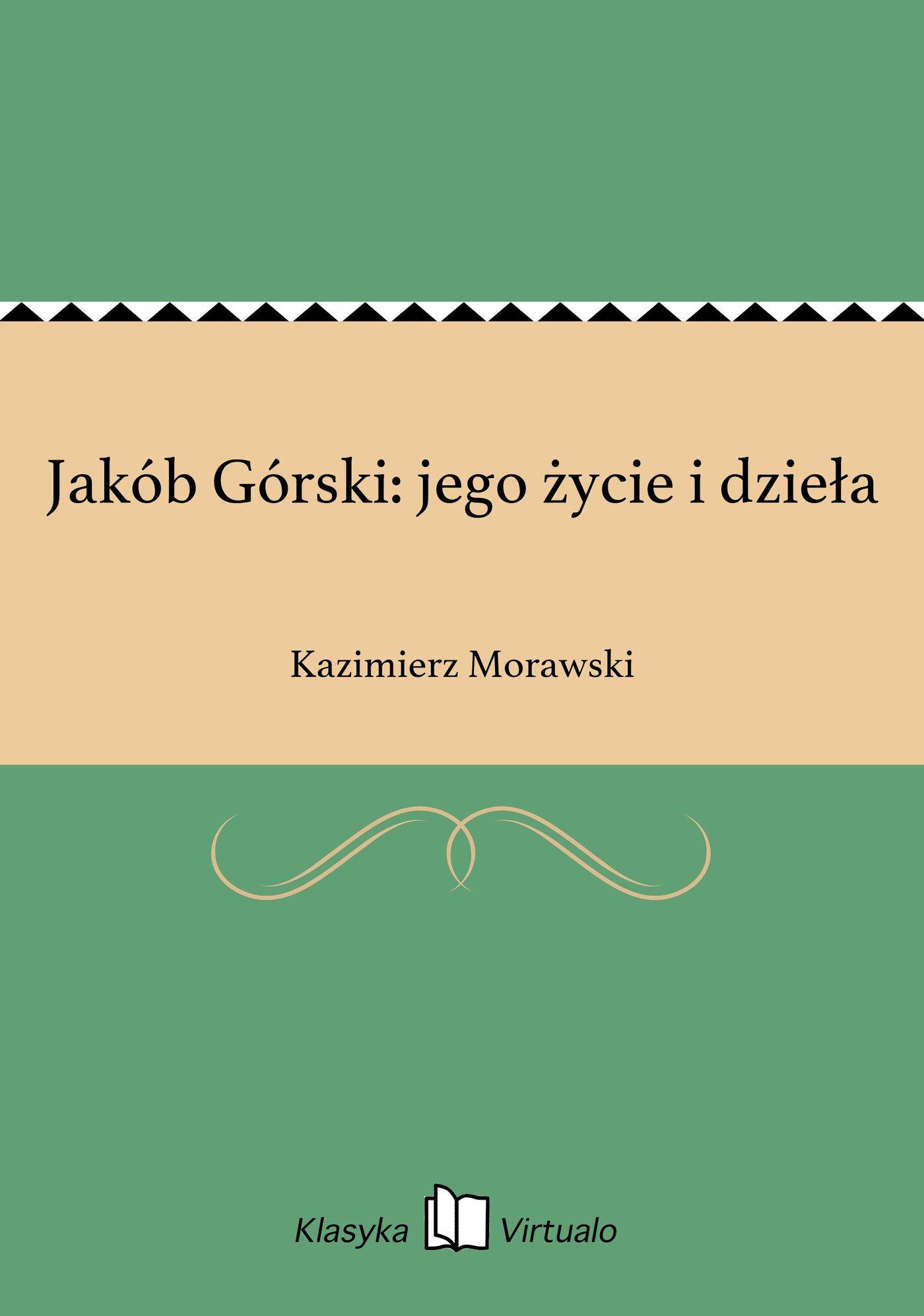 Jakób Górski: jego życie i dzieła - Ebook (Książka EPUB) do pobrania w formacie EPUB