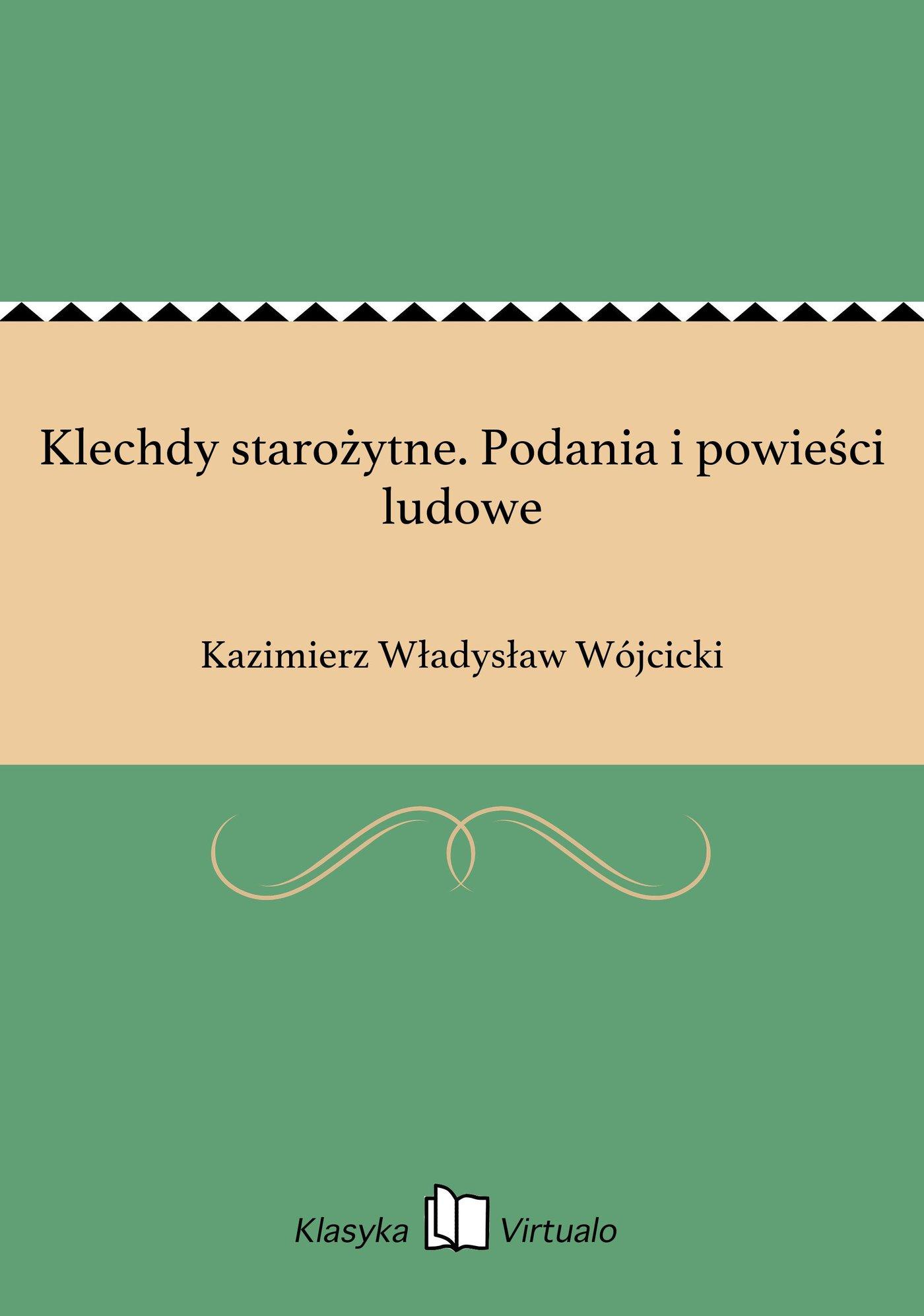 Klechdy starożytne. Podania i powieści ludowe - Ebook (Książka EPUB) do pobrania w formacie EPUB