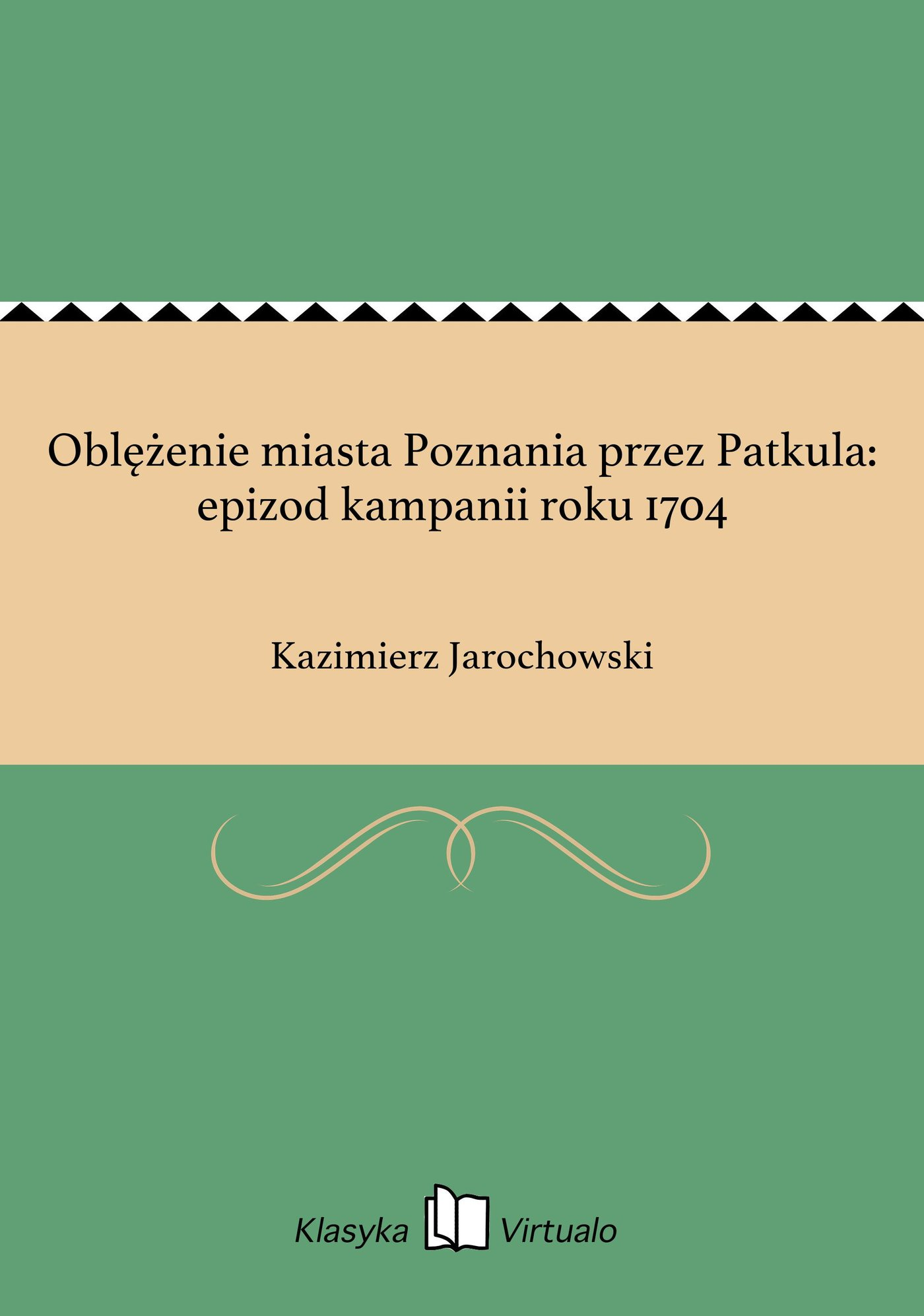 Oblężenie miasta Poznania przez Patkula: epizod kampanii roku 1704 - Ebook (Książka EPUB) do pobrania w formacie EPUB