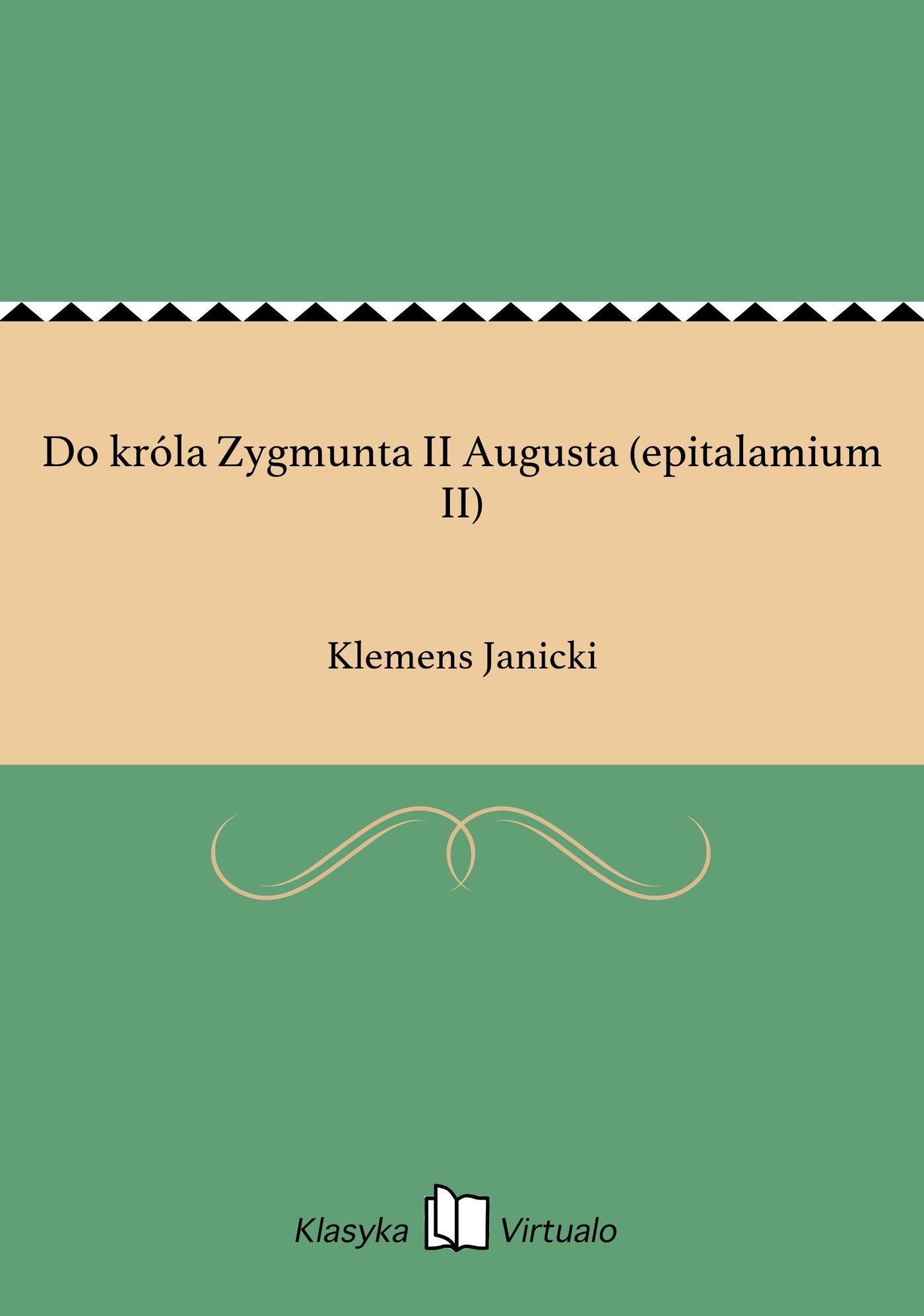 Do króla Zygmunta II Augusta (epitalamium II) - Ebook (Książka EPUB) do pobrania w formacie EPUB