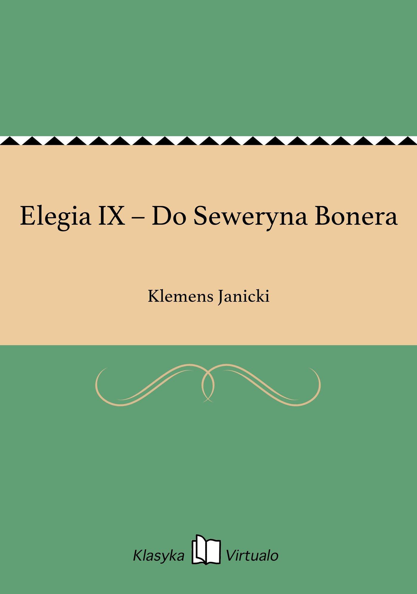 Elegia IX – Do Seweryna Bonera - Ebook (Książka EPUB) do pobrania w formacie EPUB