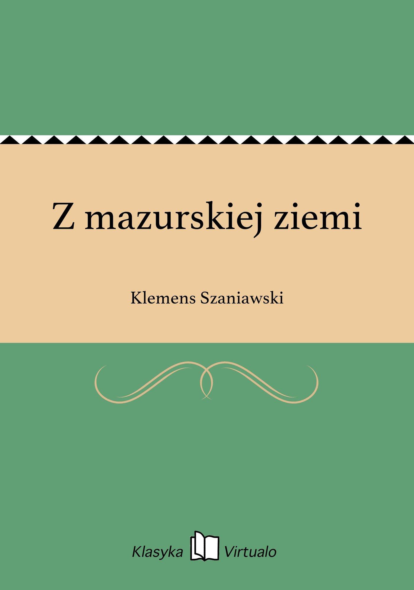 Z mazurskiej ziemi - Ebook (Książka EPUB) do pobrania w formacie EPUB