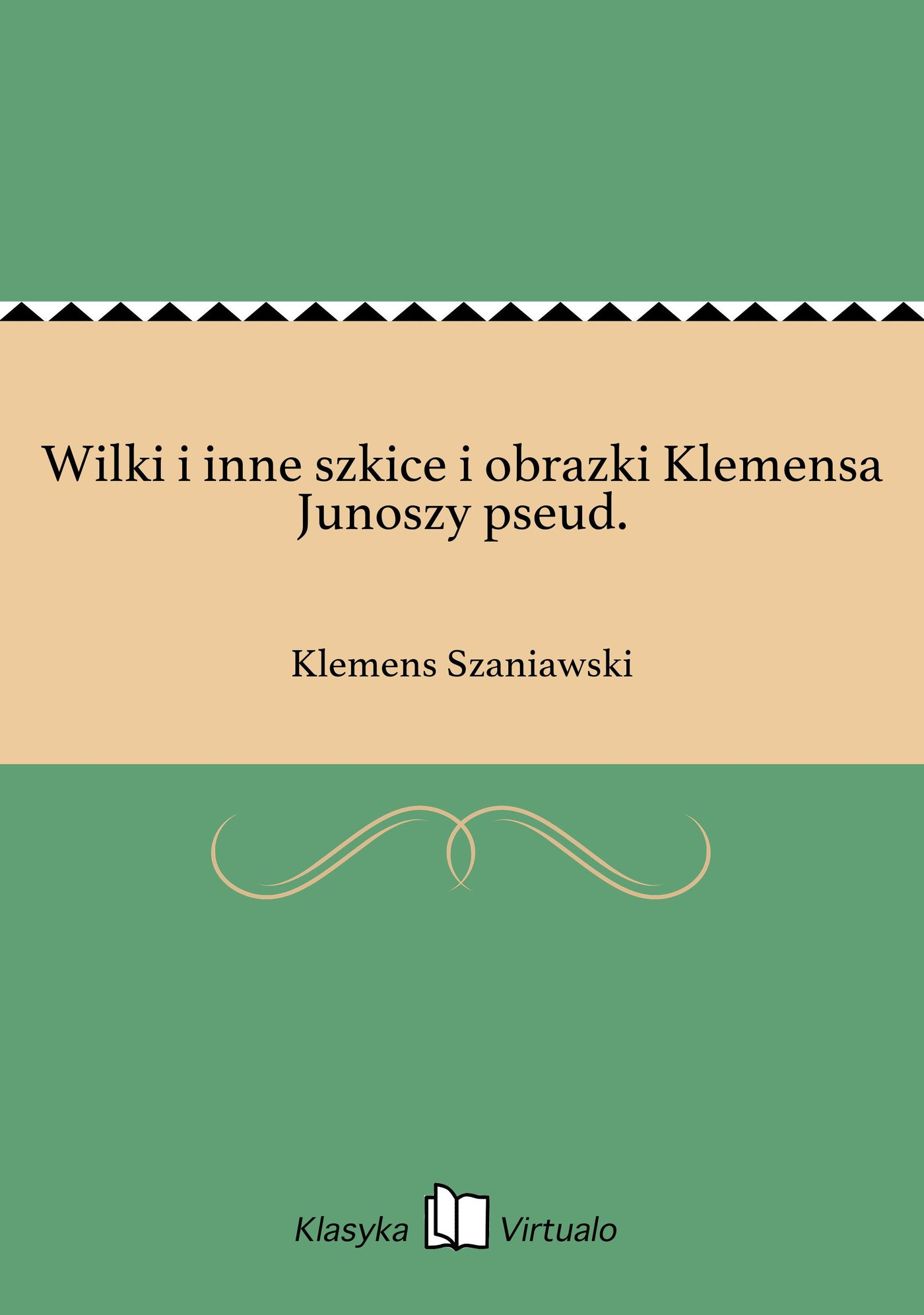 Wilki i inne szkice i obrazki Klemensa Junoszy pseud. - Ebook (Książka EPUB) do pobrania w formacie EPUB