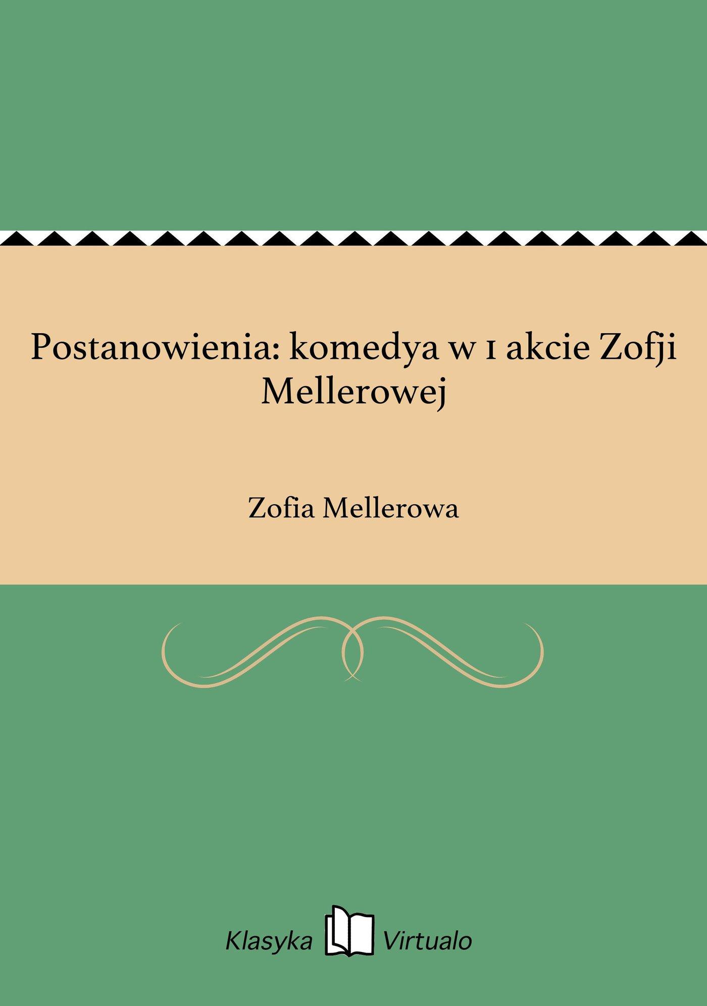 Postanowienia: komedya w 1 akcie Zofji Mellerowej - Ebook (Książka EPUB) do pobrania w formacie EPUB