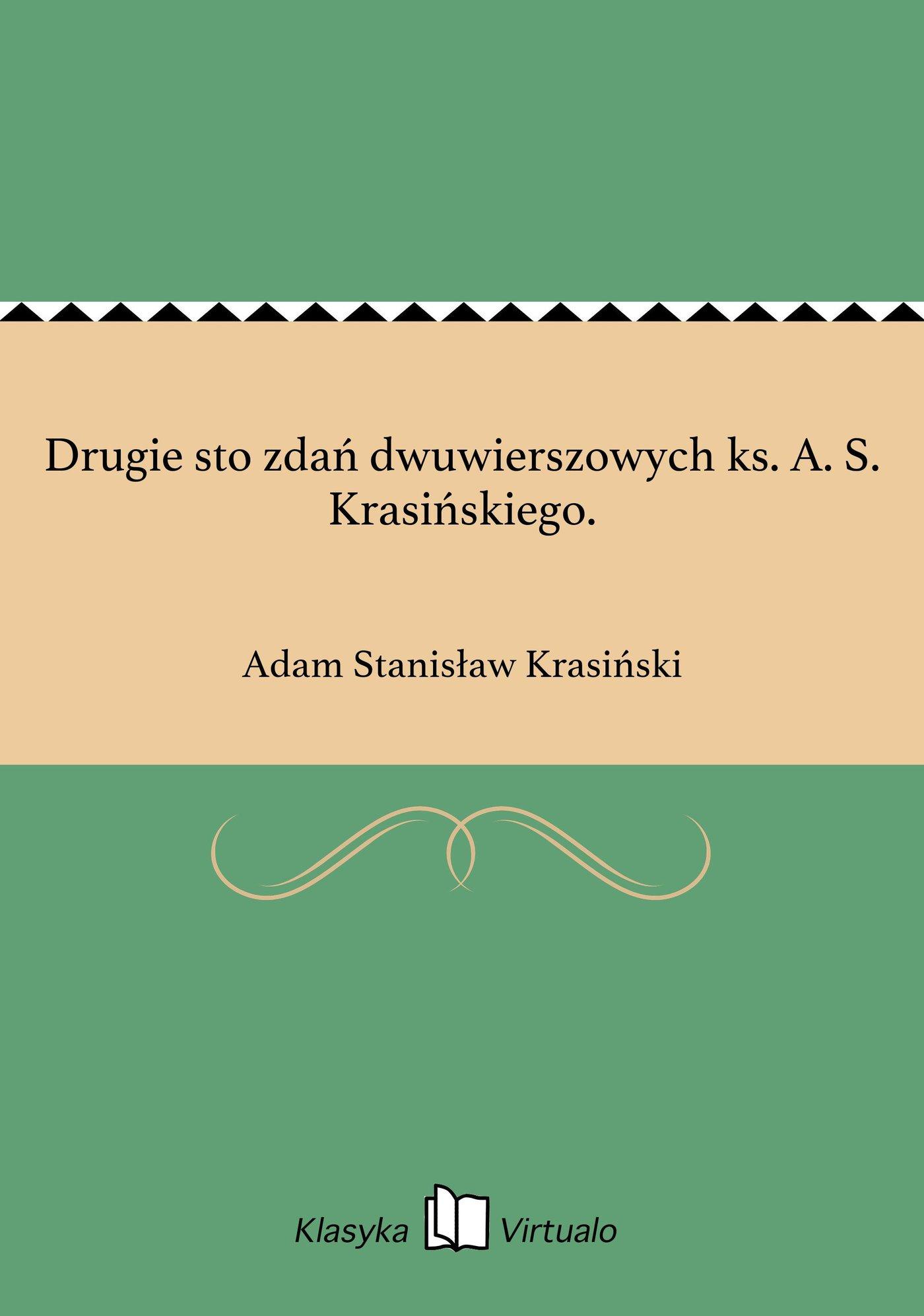 Drugie sto zdań dwuwierszowych ks. A. S. Krasińskiego. - Ebook (Książka EPUB) do pobrania w formacie EPUB