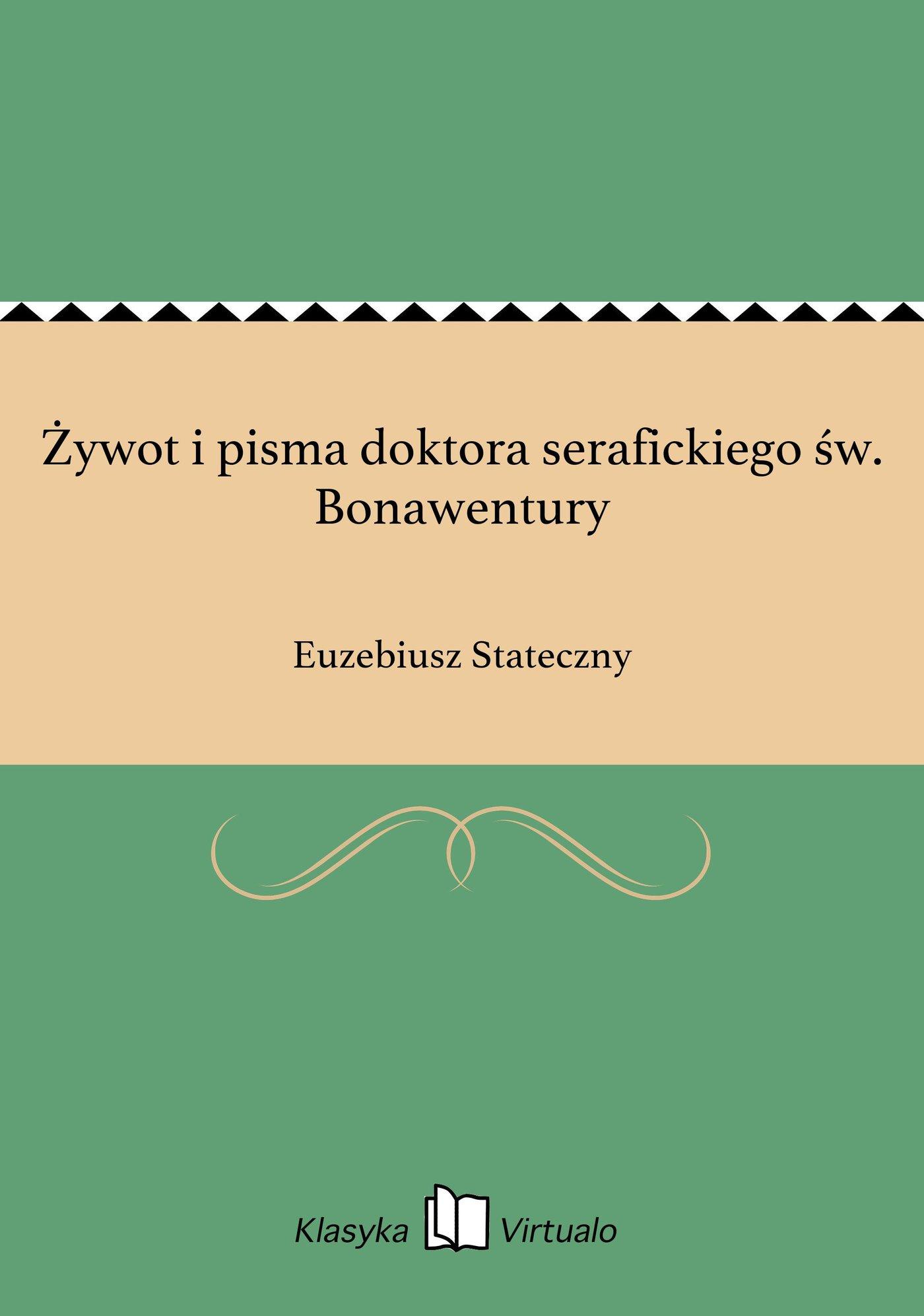 Żywot i pisma doktora serafickiego św. Bonawentury - Ebook (Książka EPUB) do pobrania w formacie EPUB
