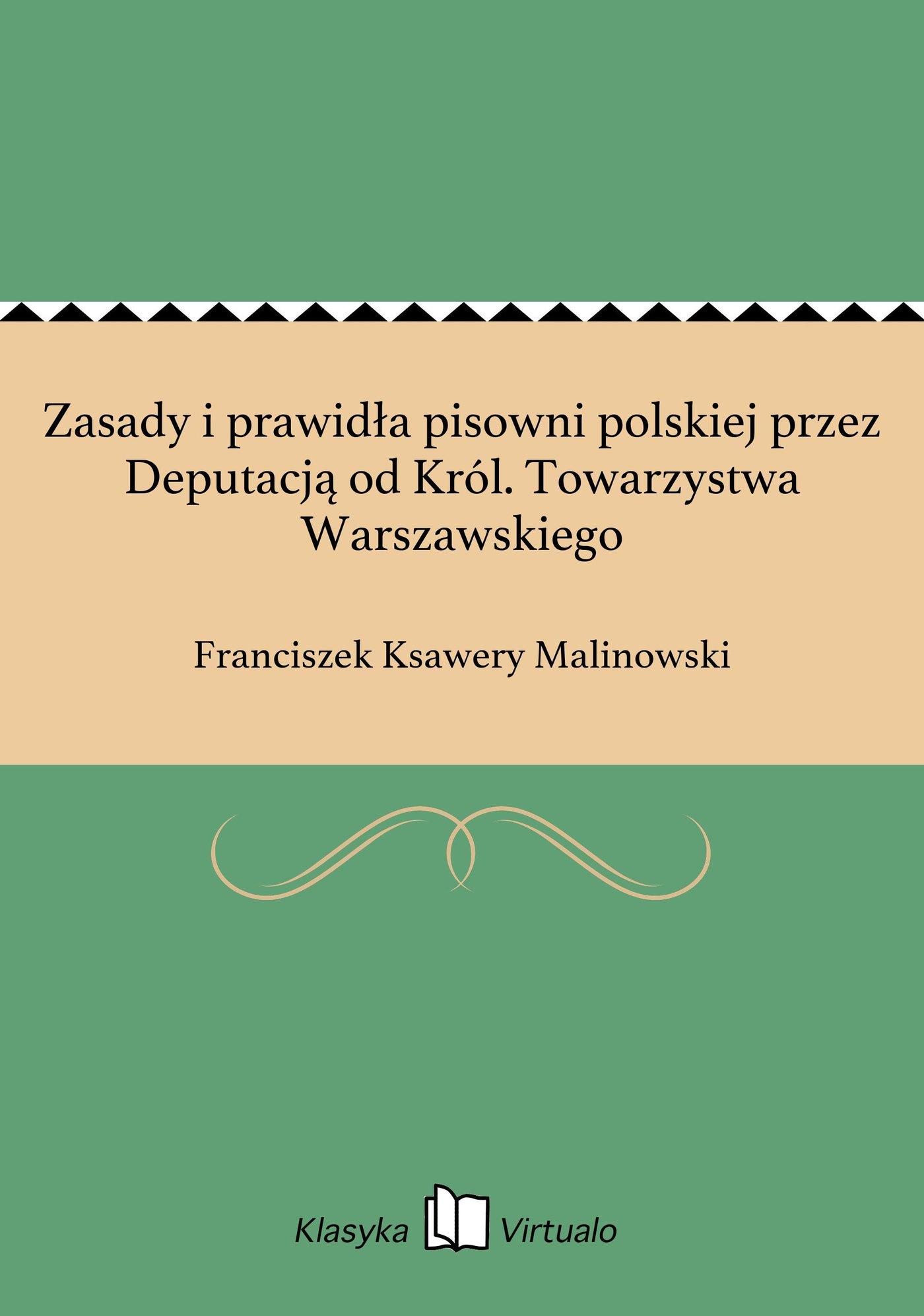 Zasady i prawidła pisowni polskiej przez Deputacją od Król. Towarzystwa Warszawskiego - Ebook (Książka EPUB) do pobrania w formacie EPUB