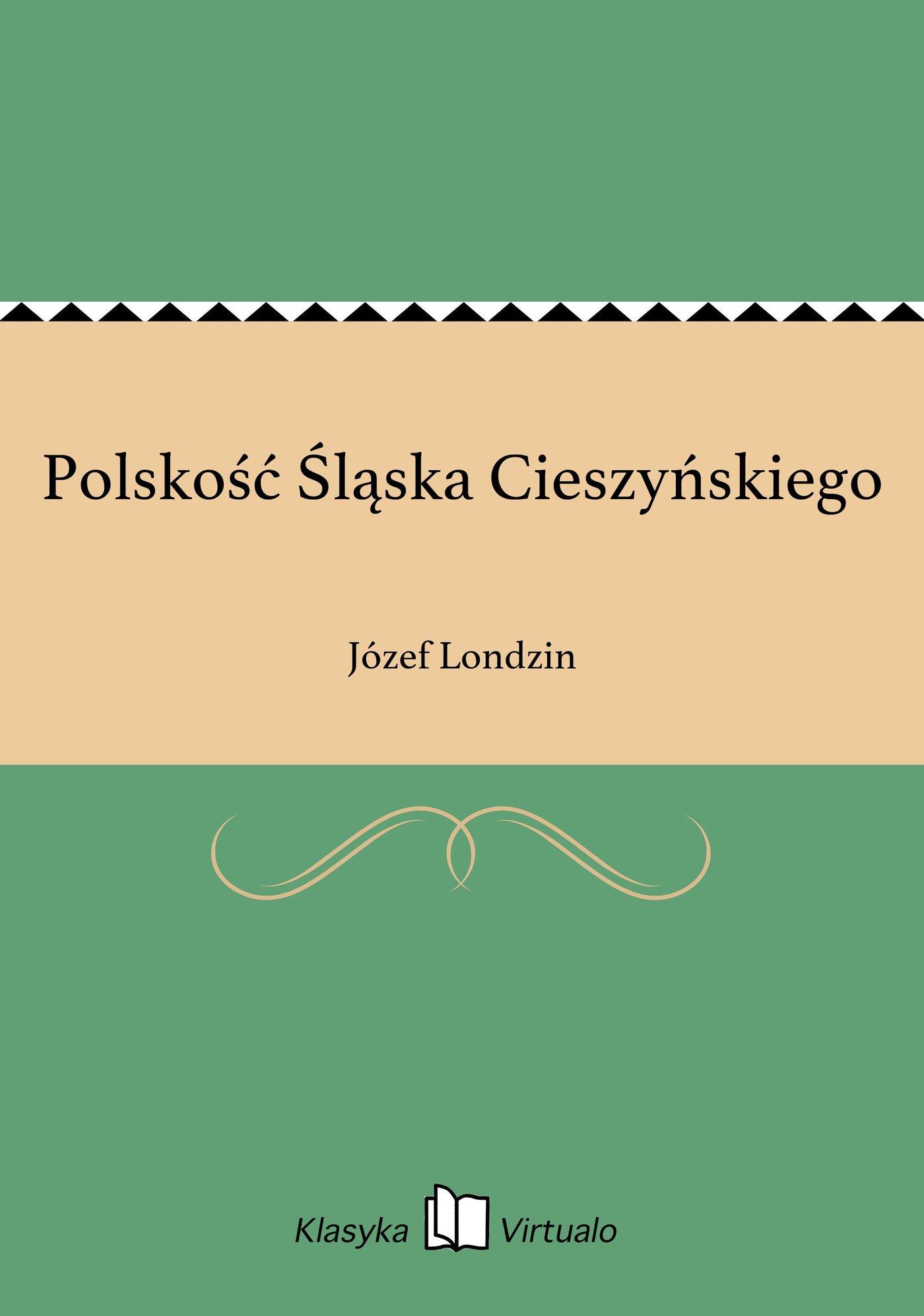 Polskość Śląska Cieszyńskiego - Ebook (Książka EPUB) do pobrania w formacie EPUB