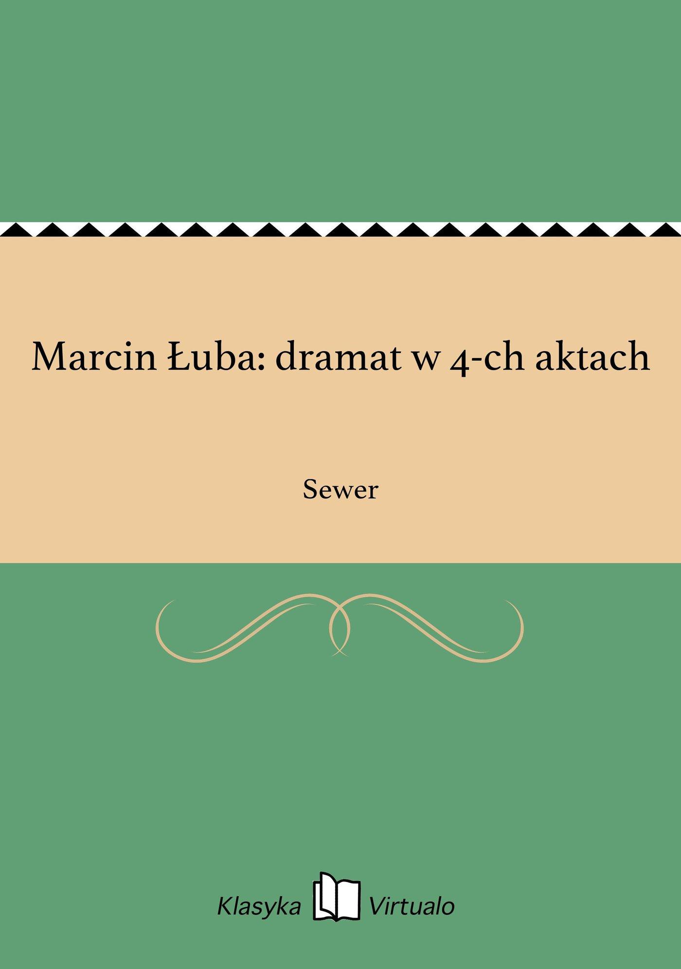 Marcin Łuba: dramat w 4-ch aktach - Ebook (Książka EPUB) do pobrania w formacie EPUB