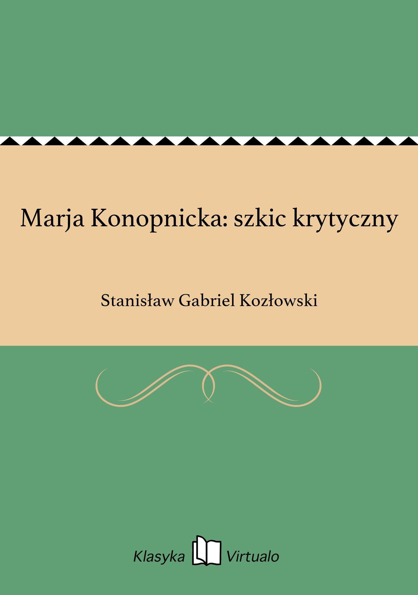 Marja Konopnicka: szkic krytyczny - Ebook (Książka EPUB) do pobrania w formacie EPUB