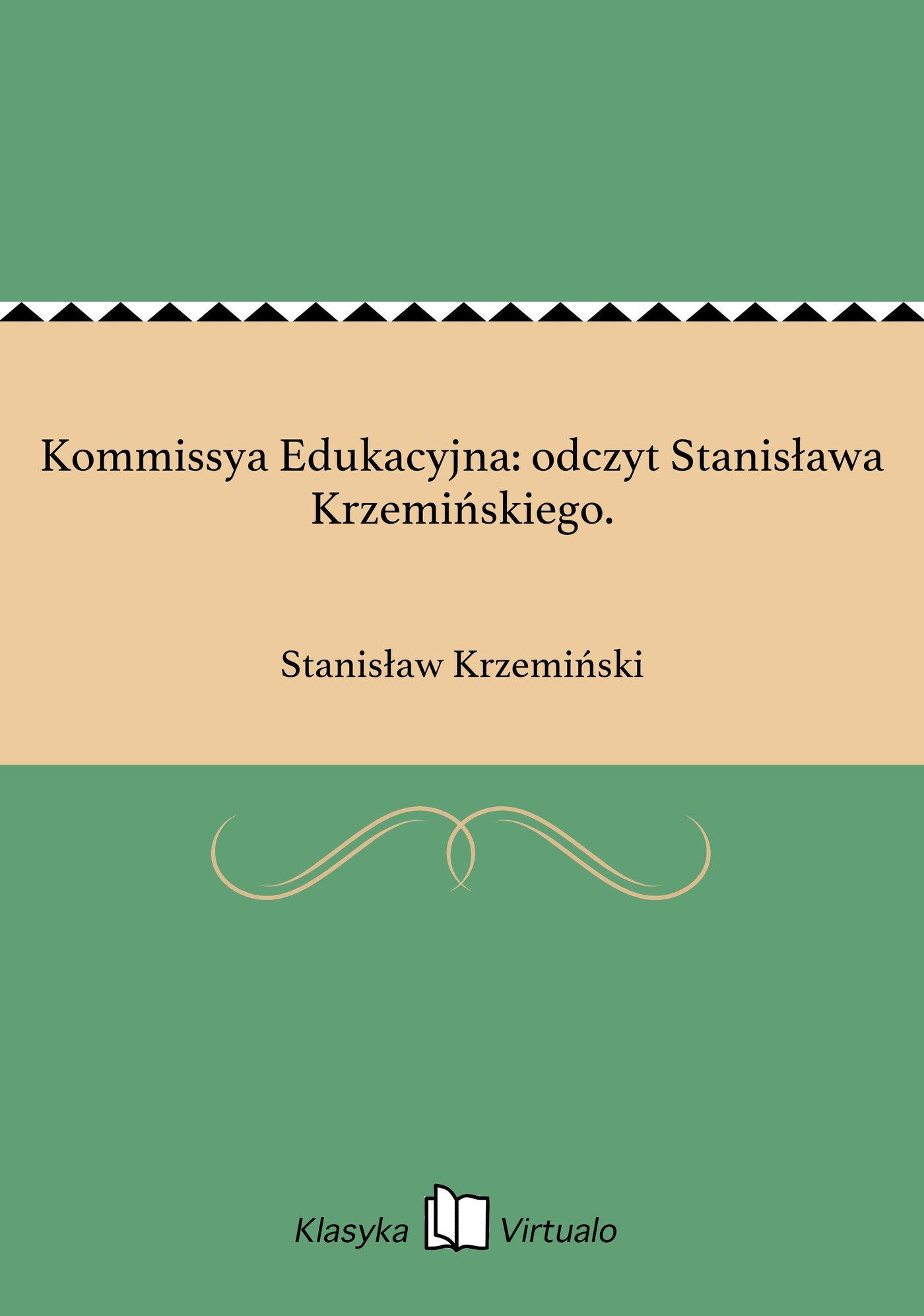 Kommissya Edukacyjna: odczyt Stanisława Krzemińskiego. - Ebook (Książka EPUB) do pobrania w formacie EPUB