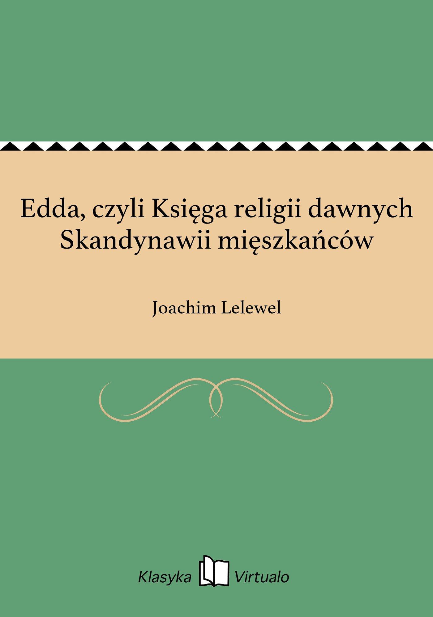 Edda, czyli Księga religii dawnych Skandynawii mięszkańców - Ebook (Książka EPUB) do pobrania w formacie EPUB