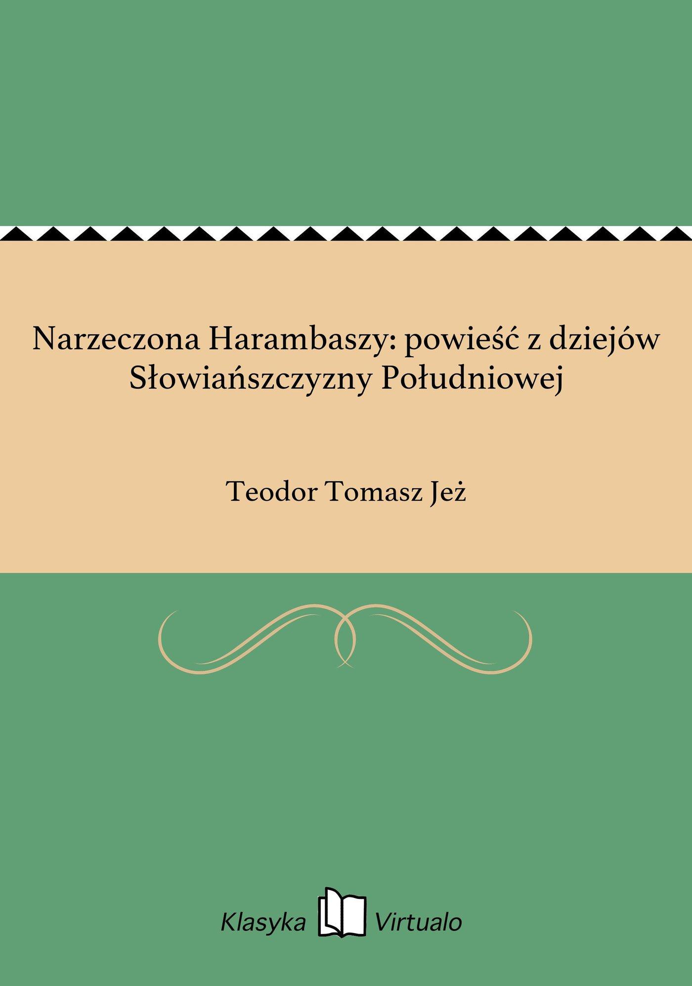 Narzeczona Harambaszy: powieść z dziejów Słowiańszczyzny Południowej - Ebook (Książka EPUB) do pobrania w formacie EPUB