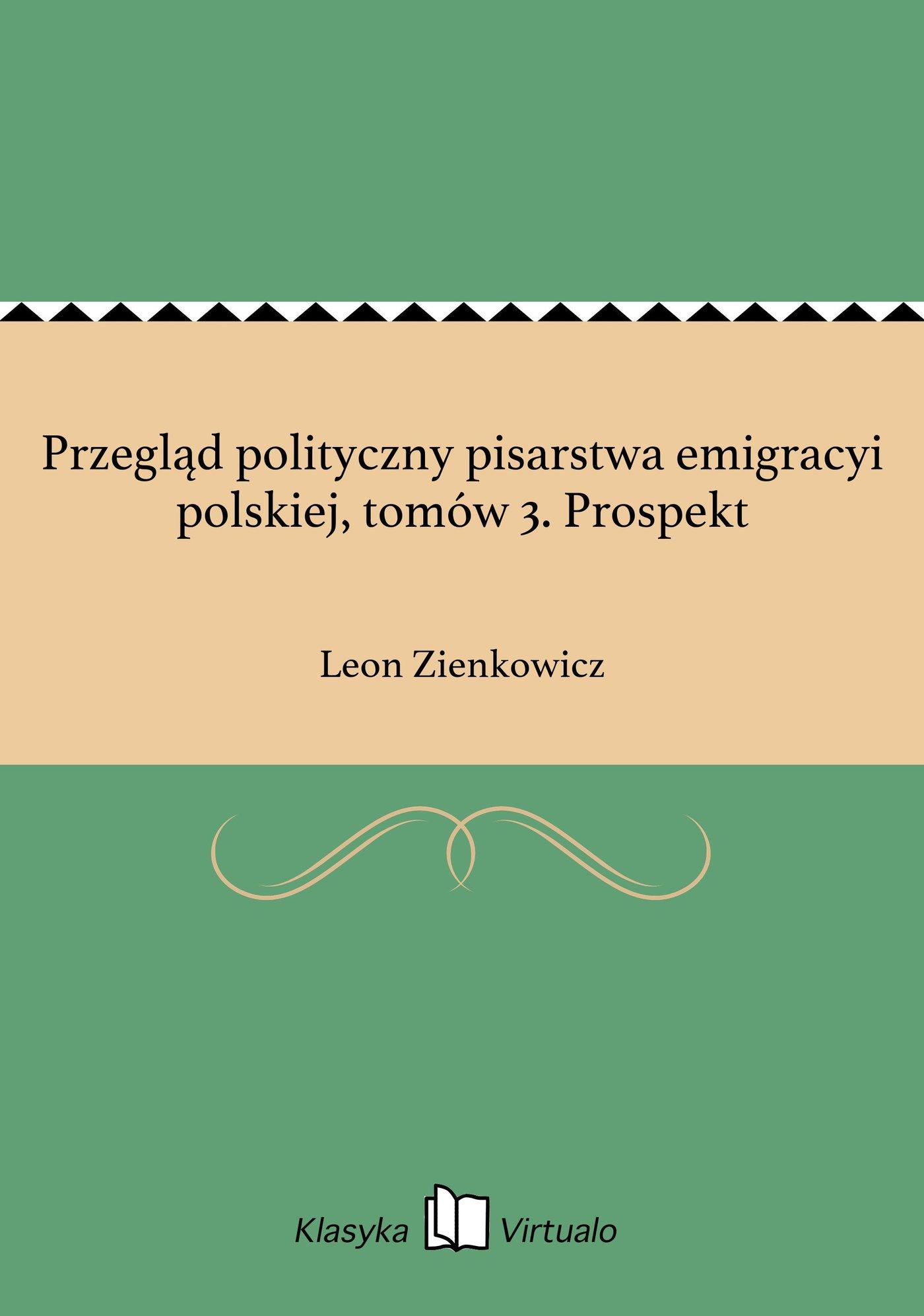 Przegląd polityczny pisarstwa emigracyi polskiej, tomów 3. Prospekt - Ebook (Książka EPUB) do pobrania w formacie EPUB