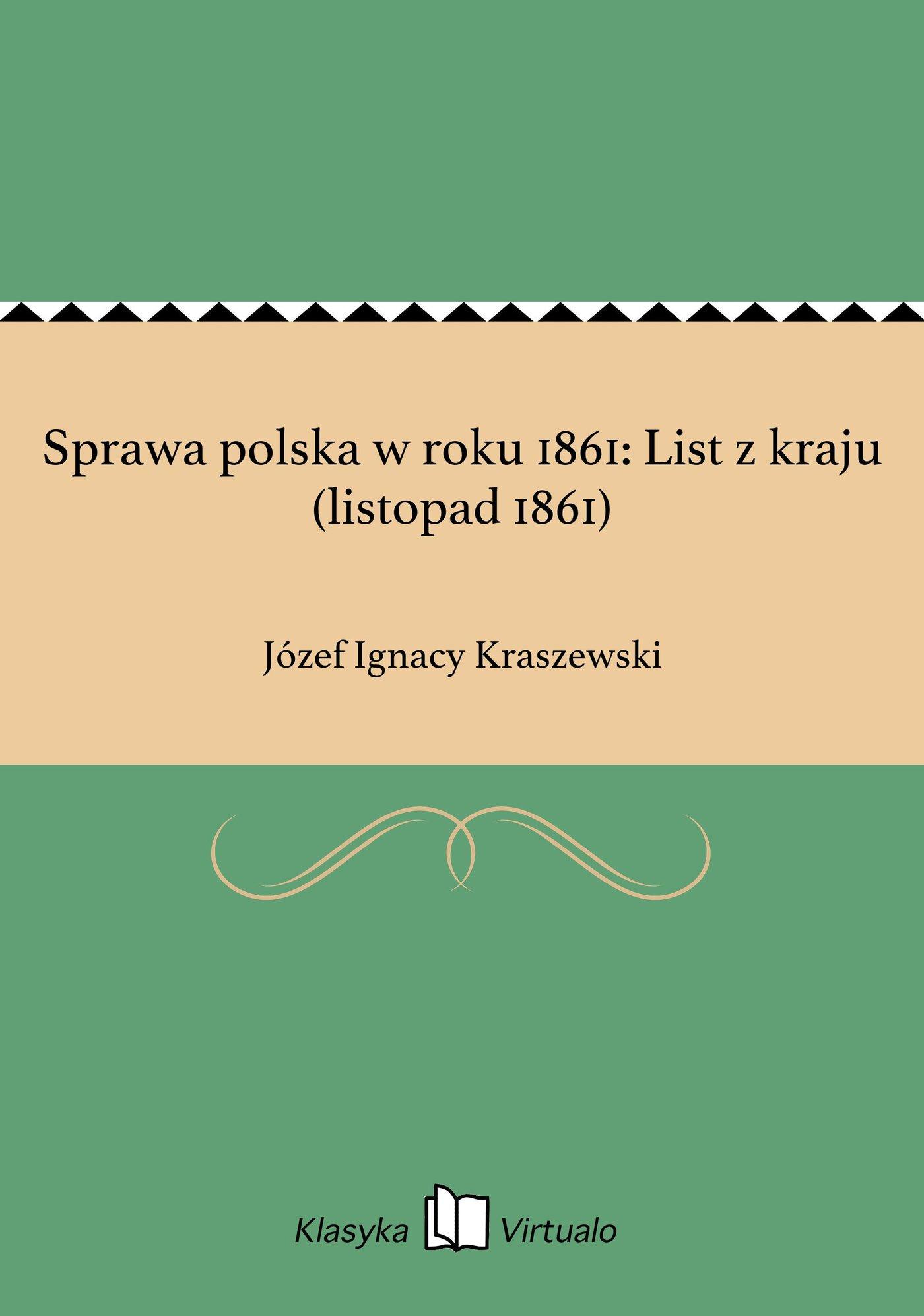 Sprawa polska w roku 1861: List z kraju (listopad 1861) - Ebook (Książka EPUB) do pobrania w formacie EPUB